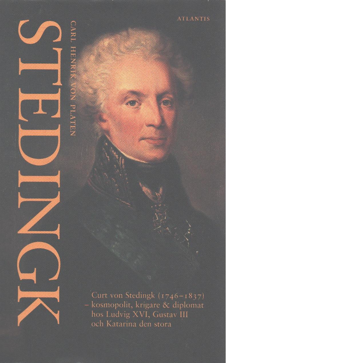 Stedingk : Curt von Stedingk (1746-1837) - Platen, Carl Henrik von