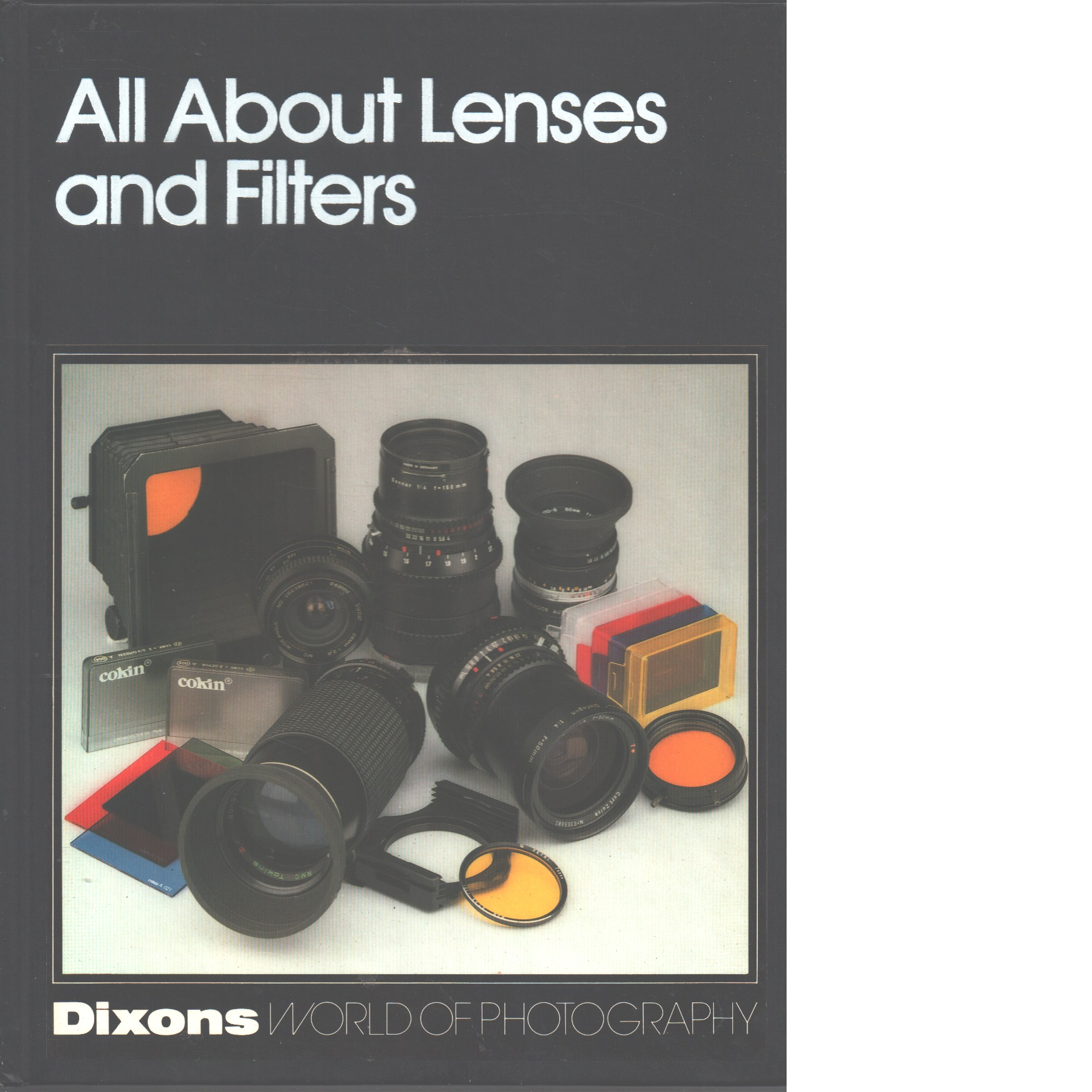 Dixons world of photography : All about Lenses and Filters - Red.