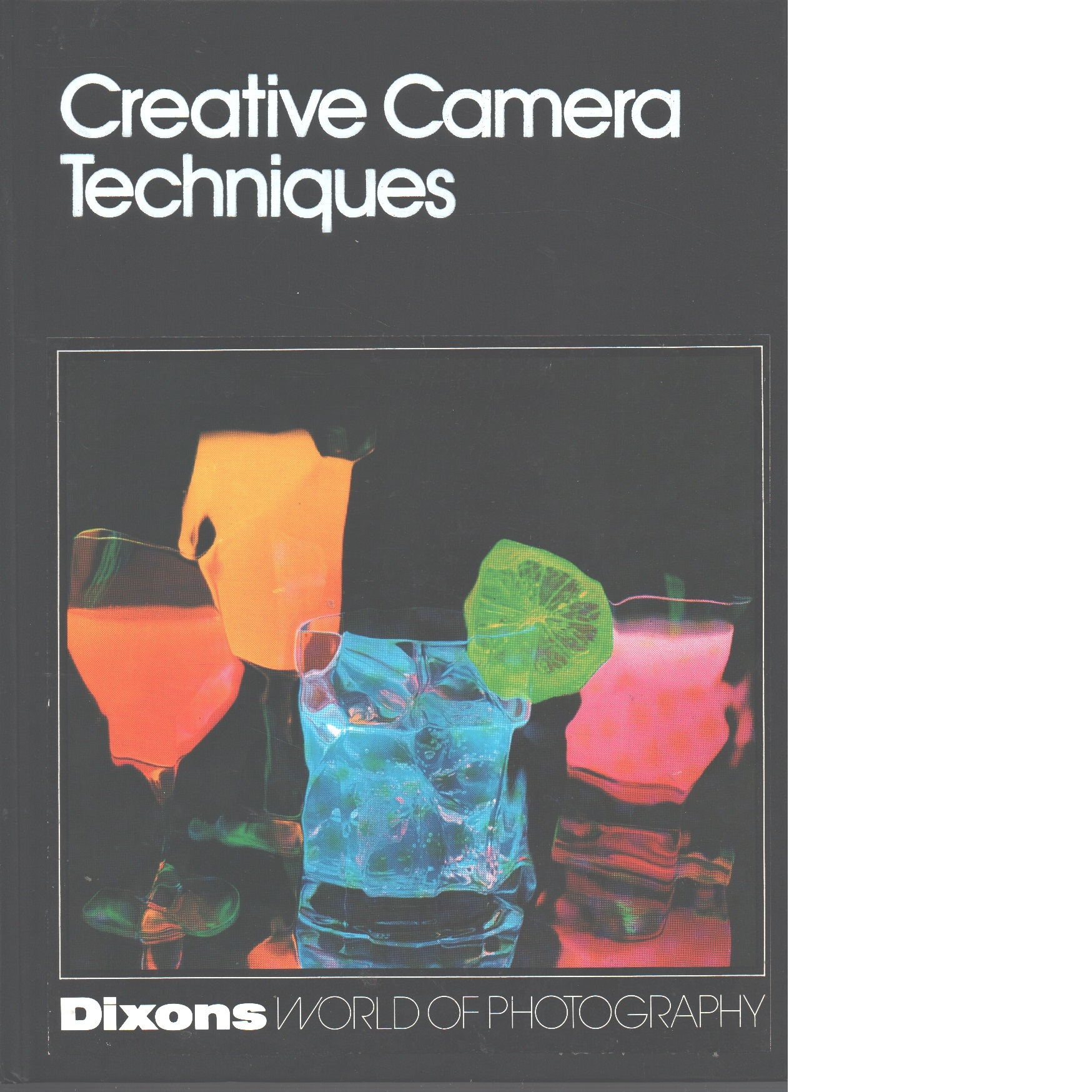 Dixons world of photography : Creative camera techniques - Red.