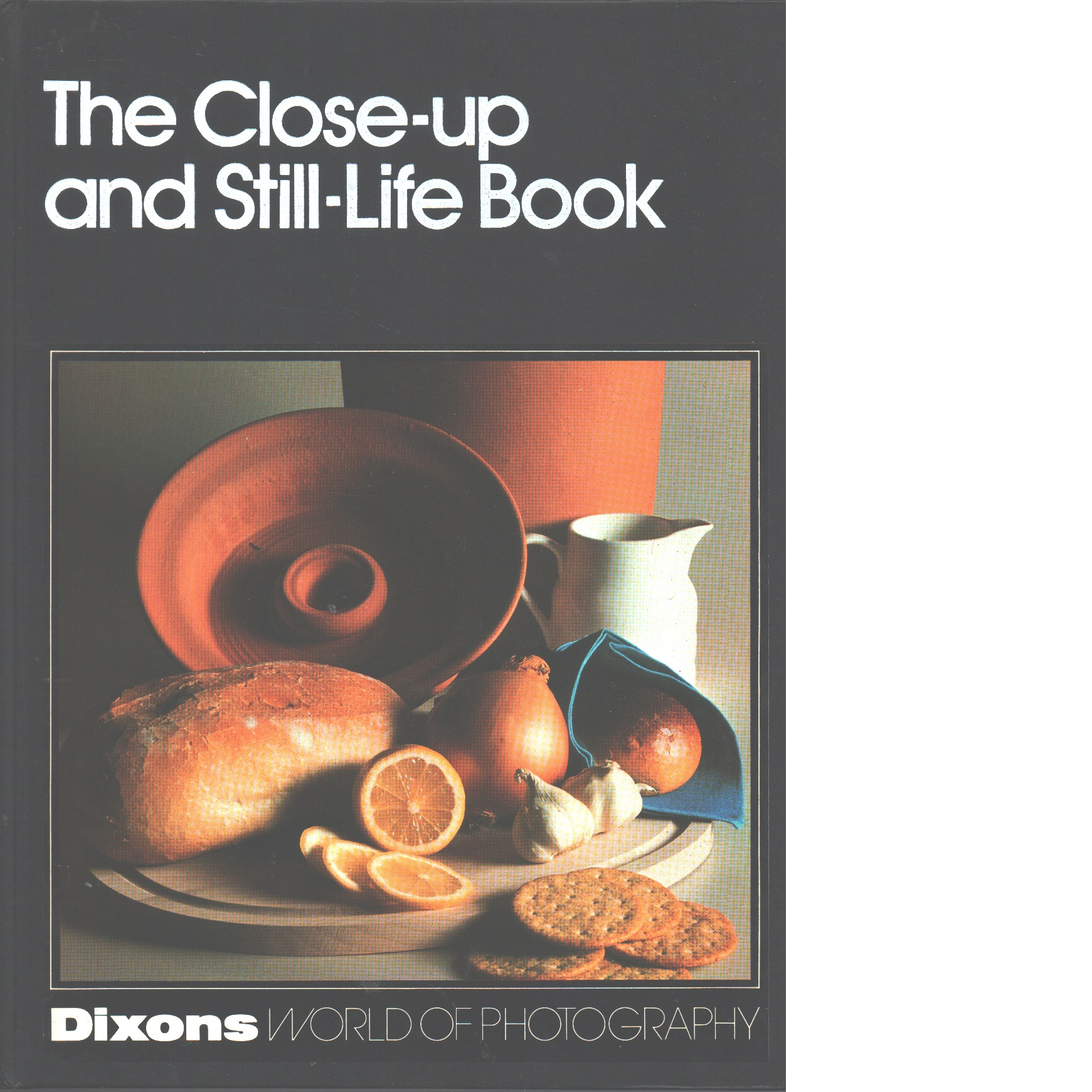 Dixons world of photography : The Close-Up and Still Life Book - Red.