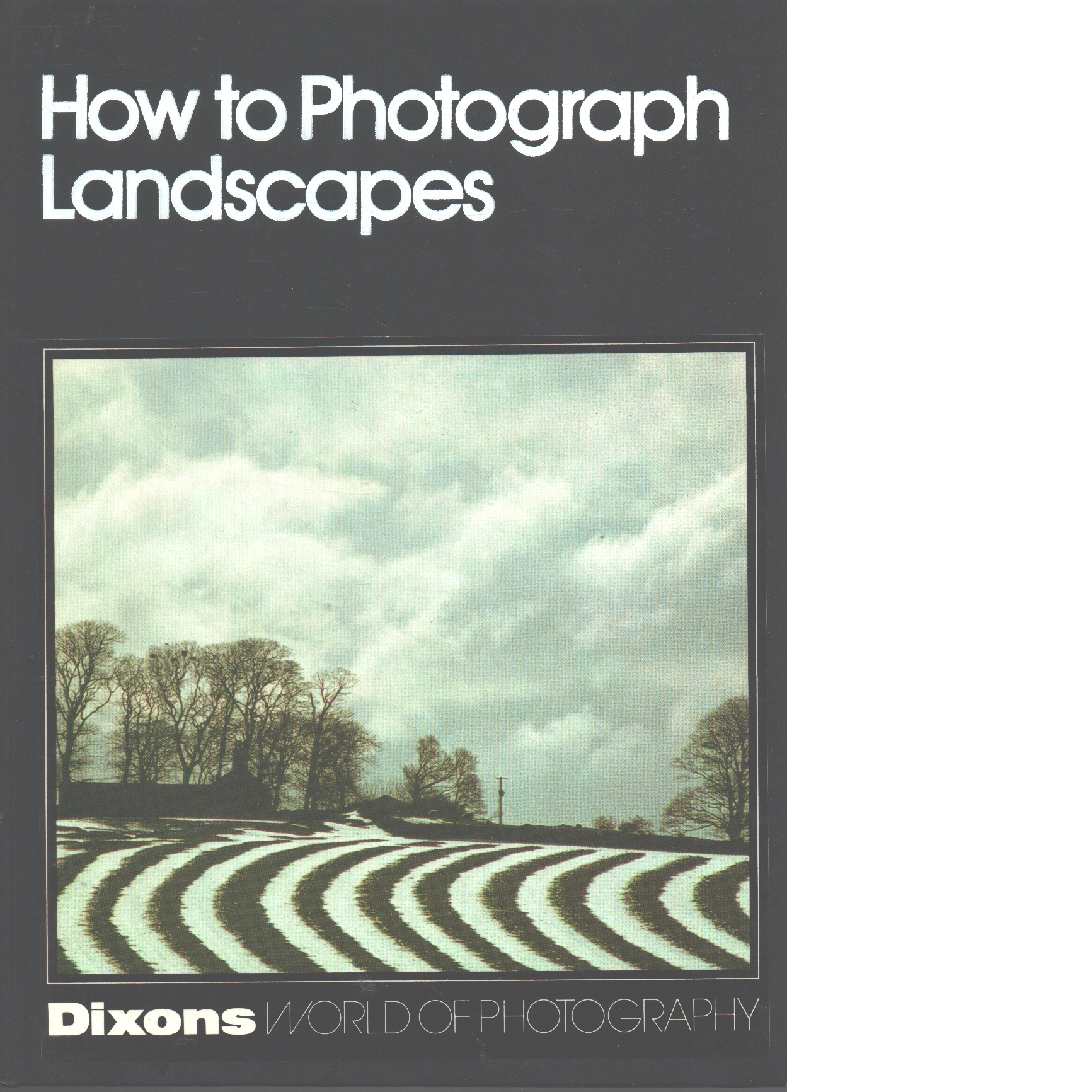 Dixons world of photography : How to photograph landscapes - Red.