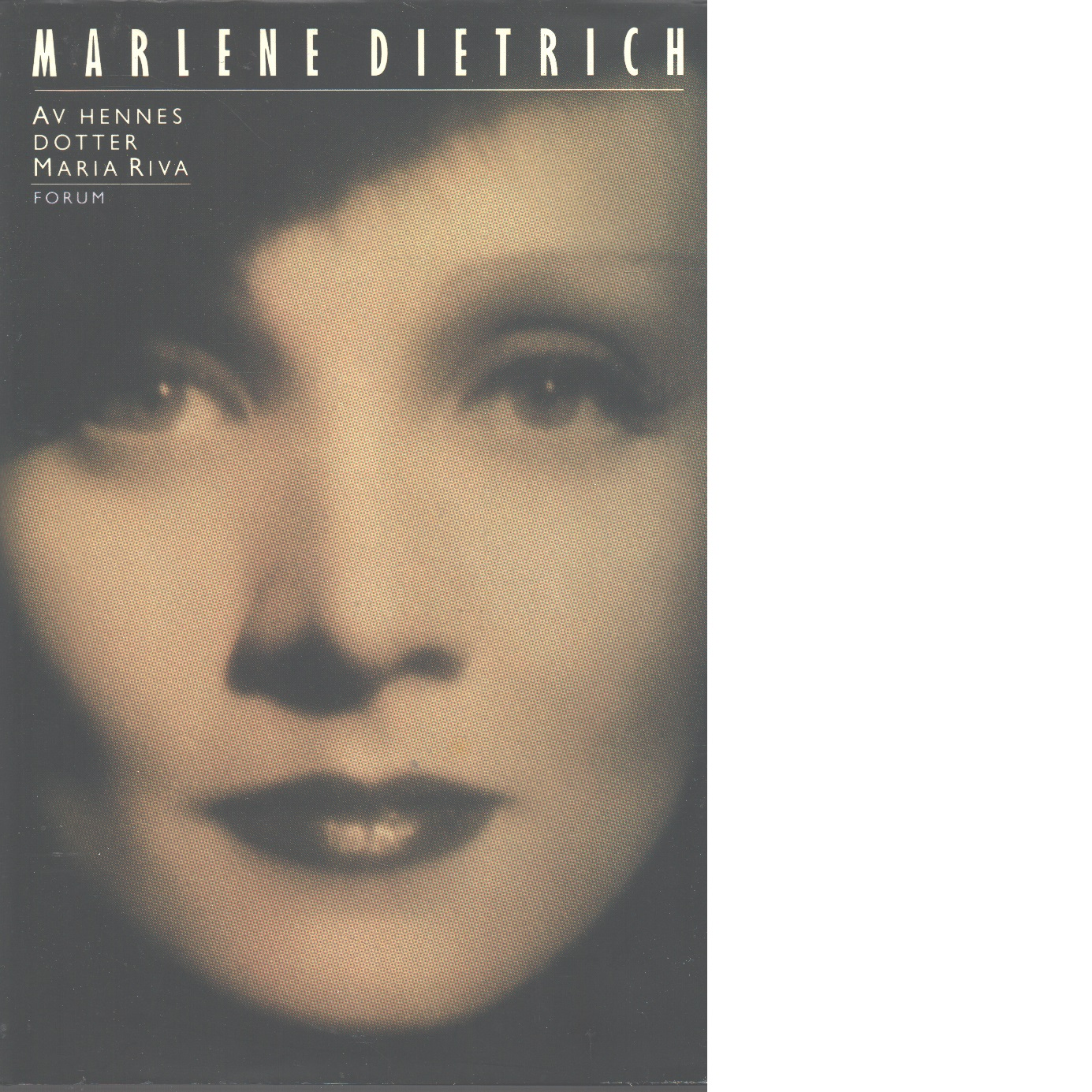Marlene Dietrich / av hennes dotter, Maria Riva - Riva, Maria