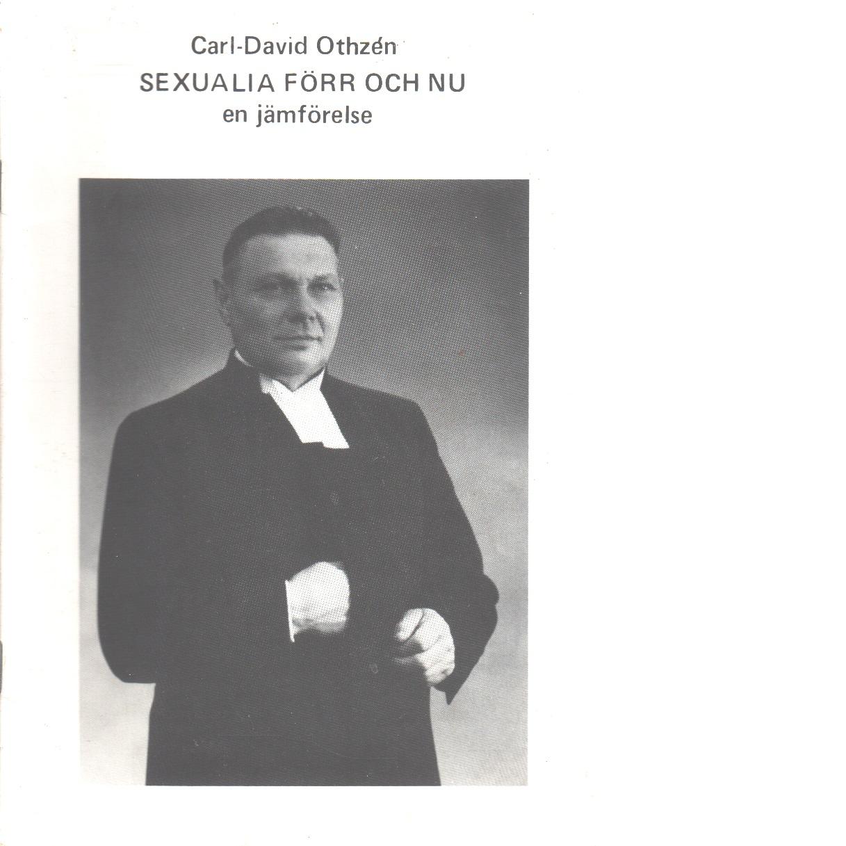 Sexualia förr och nu : en jämförelse - Othzén, Carl-david