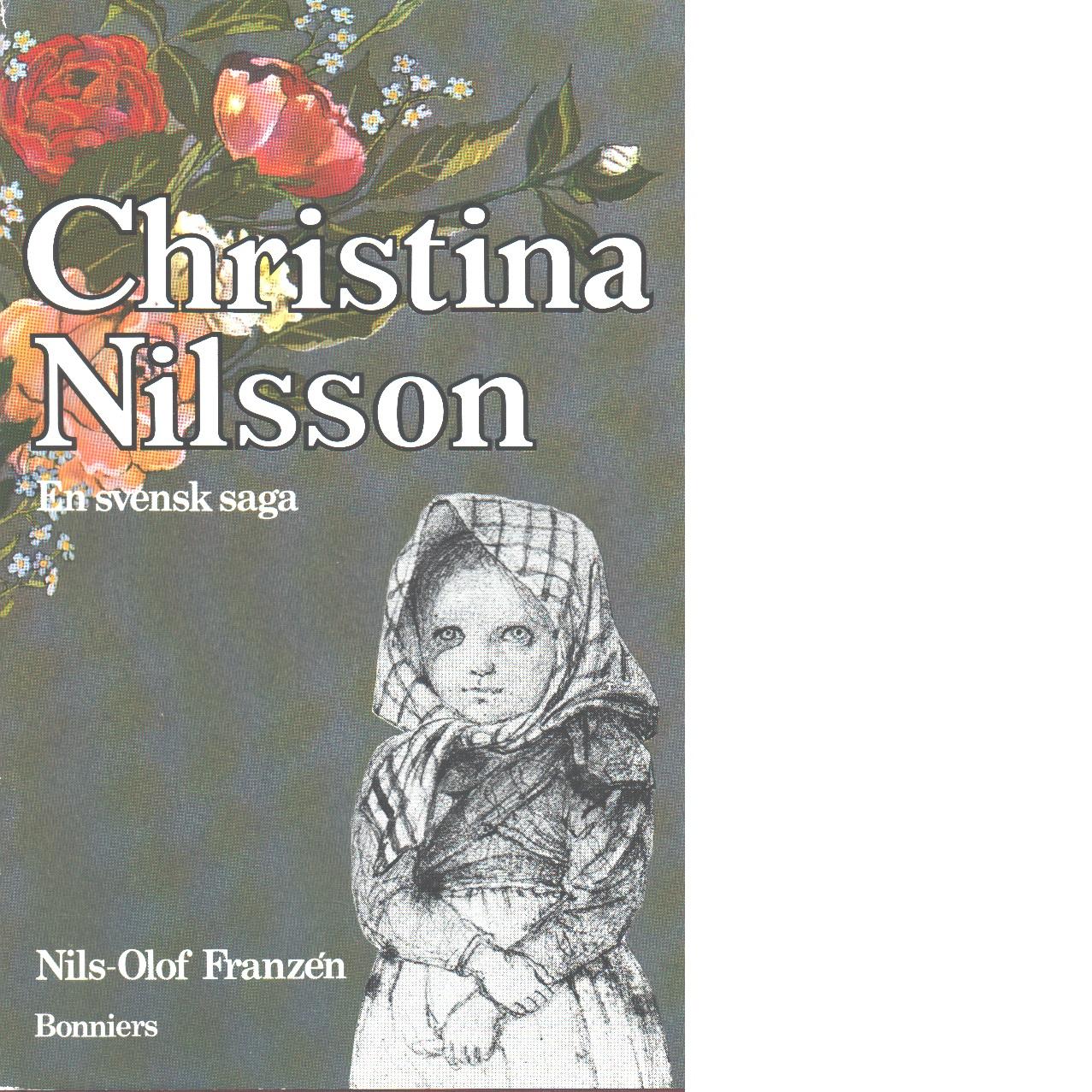 Christina Nilsson : en svensk saga - Franzén, Nils-Olof
