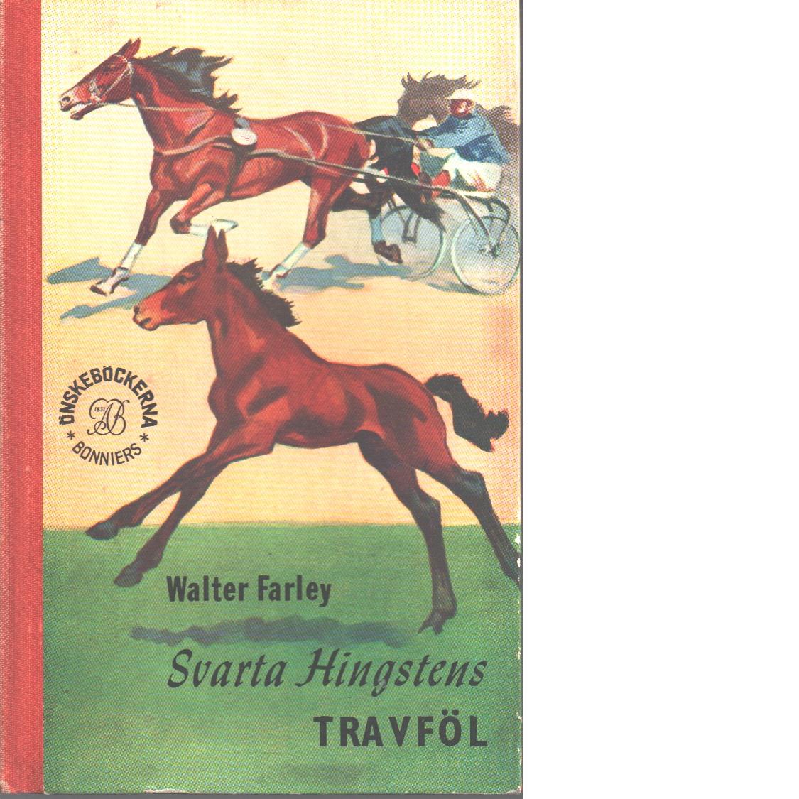 Svarta hingstens travföl - Farley, Walter