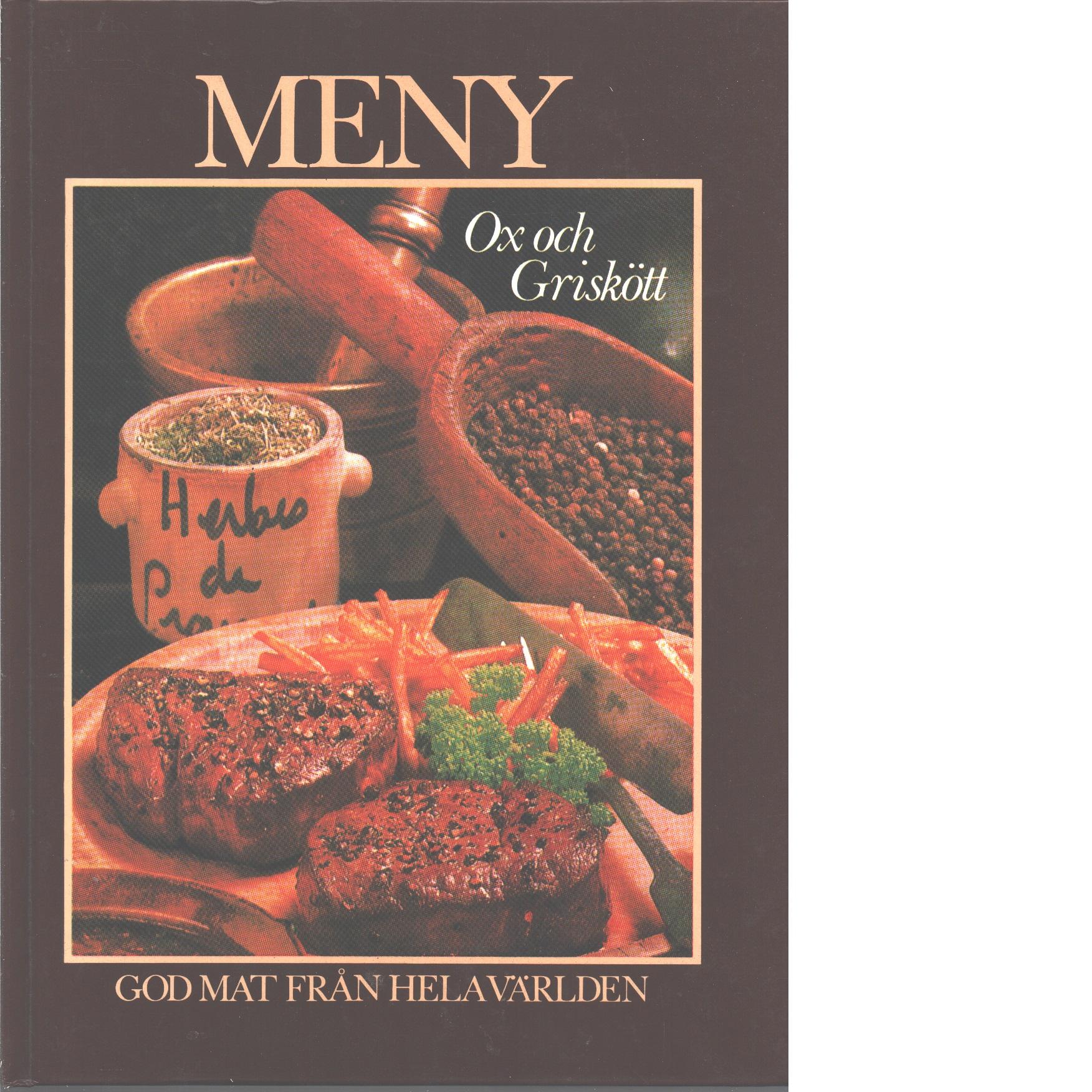 Ox- och griskött : [god mat från hela världen] - Sensoli, Yvonne