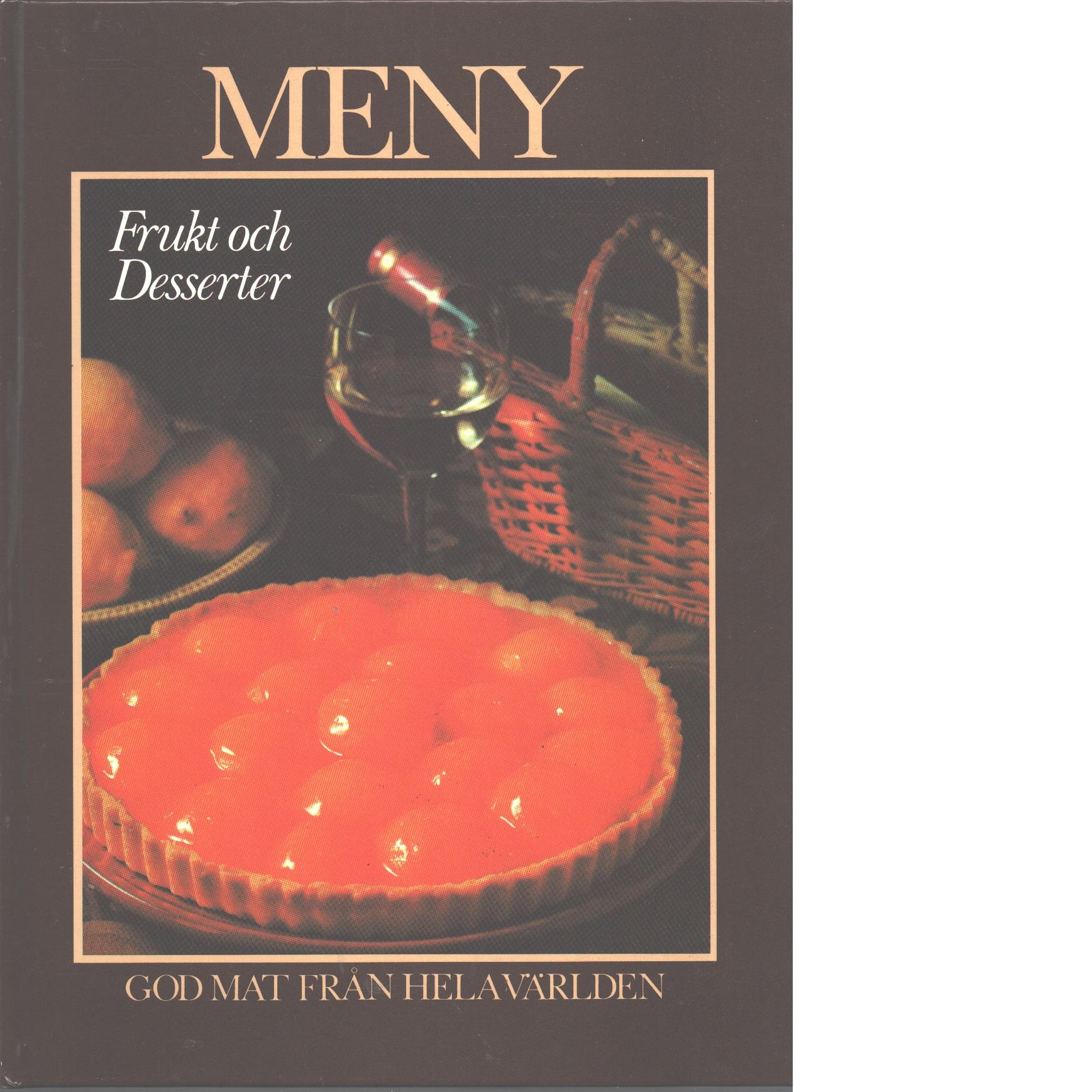 Frukt och desserter: [god mat från hela världen] - Sensoli, Yvonne