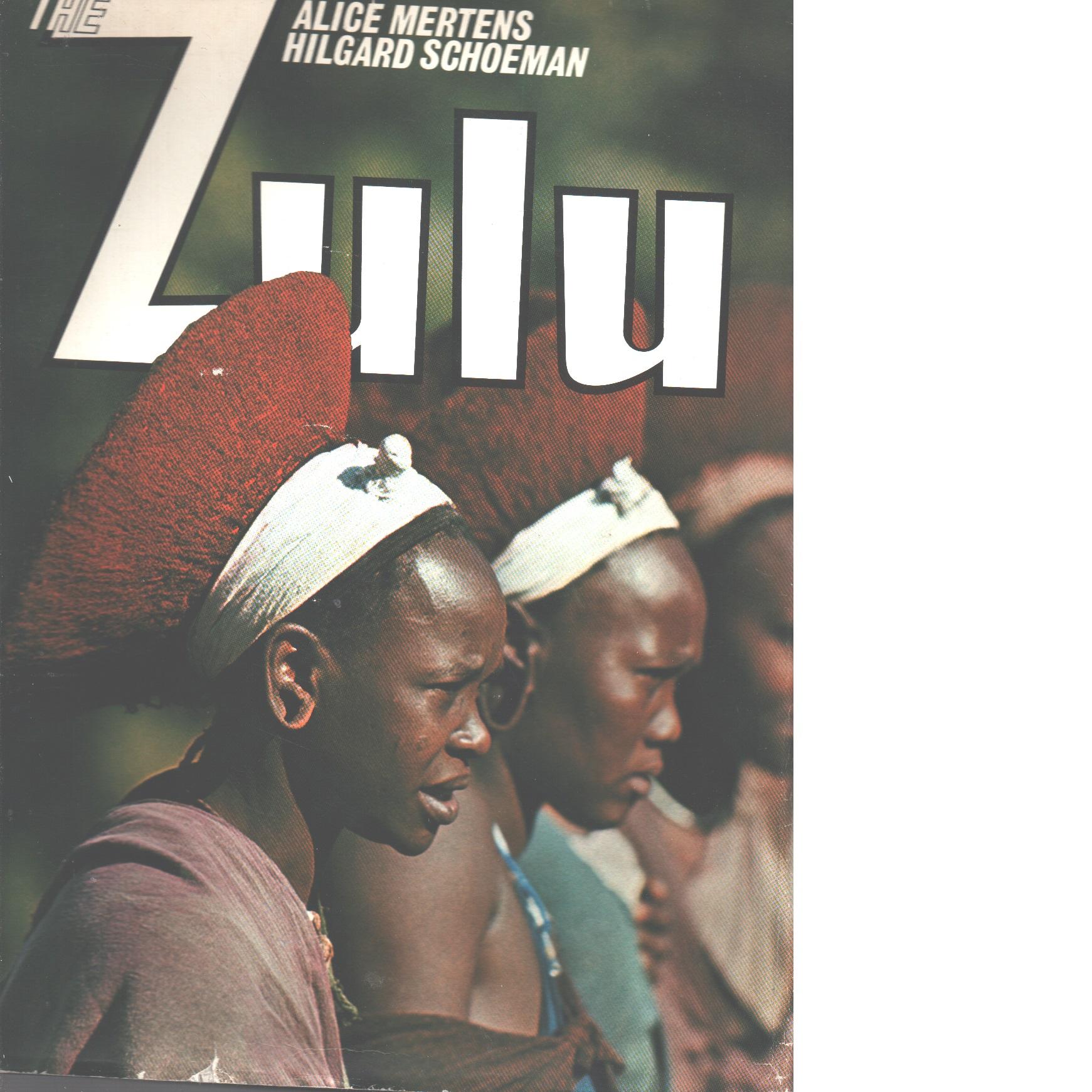 The Zulu - Mertens, Alice och Schoeman, Hilgard
