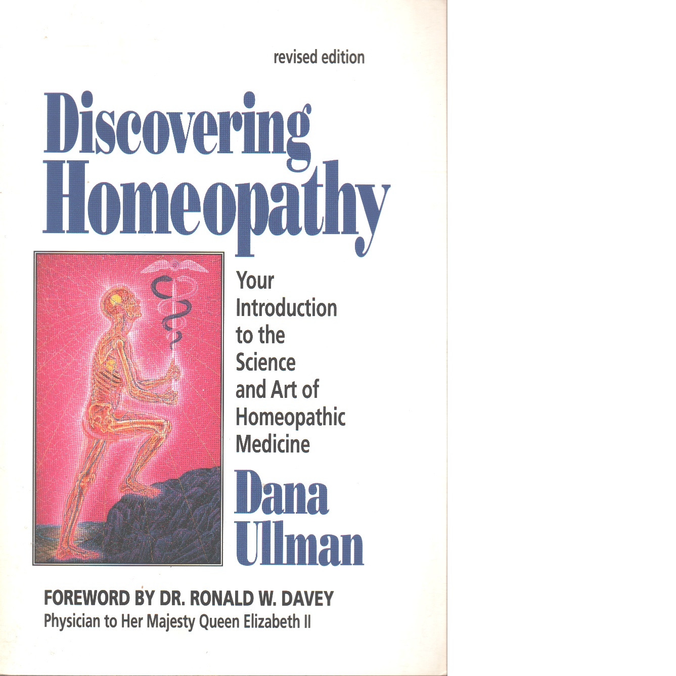Discovering Homeopathy: Your Introduction to the Science and Art of Homeopathic Medicine Second Revised Edition - Ullman, Dana