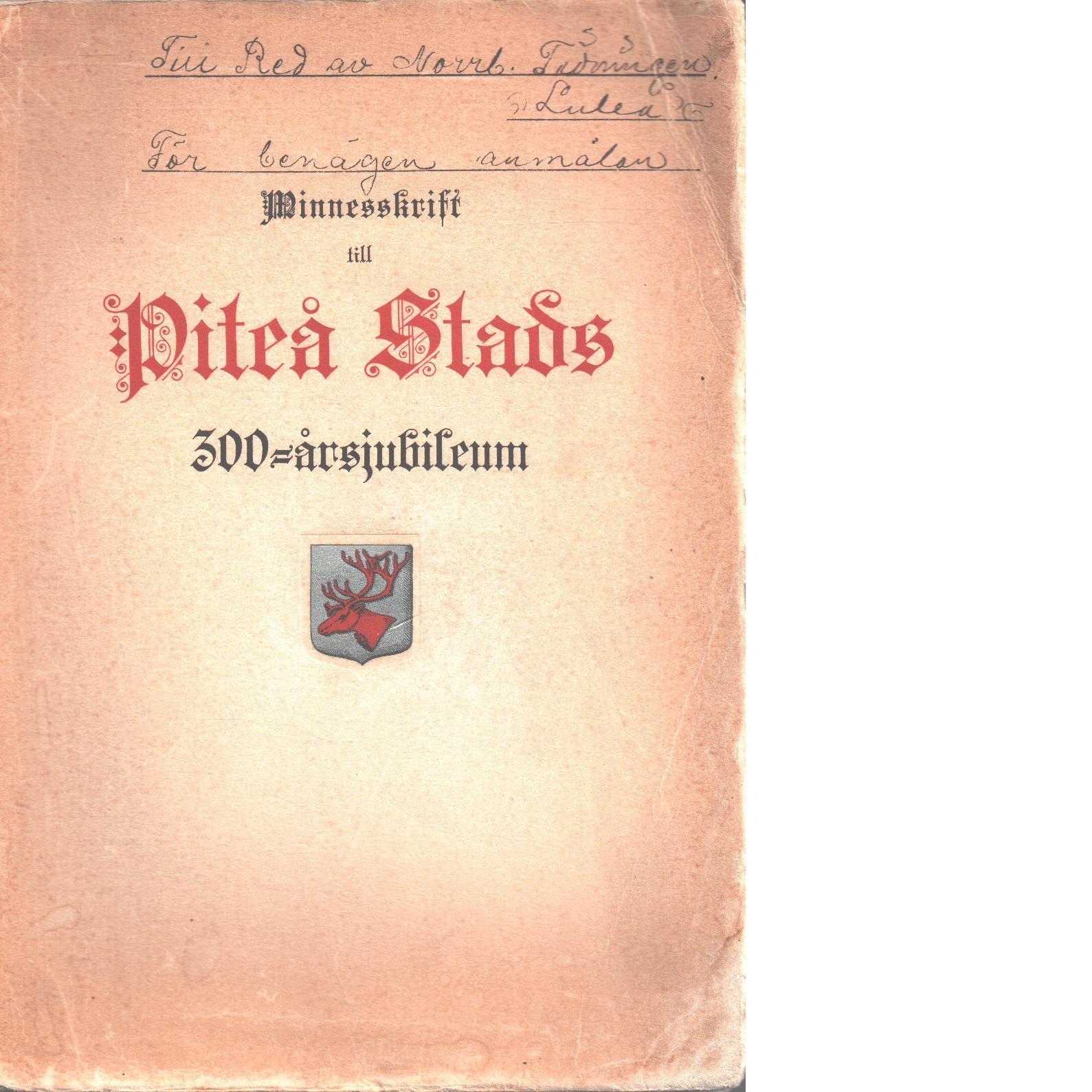 Minnesskrift till Piteå stads 300-årsjubileum - Steckzén, Birger