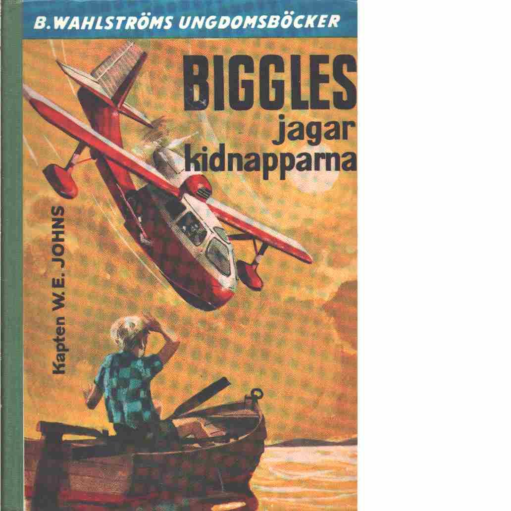 Biggles jagar kidnapparna - Johns, William Earl