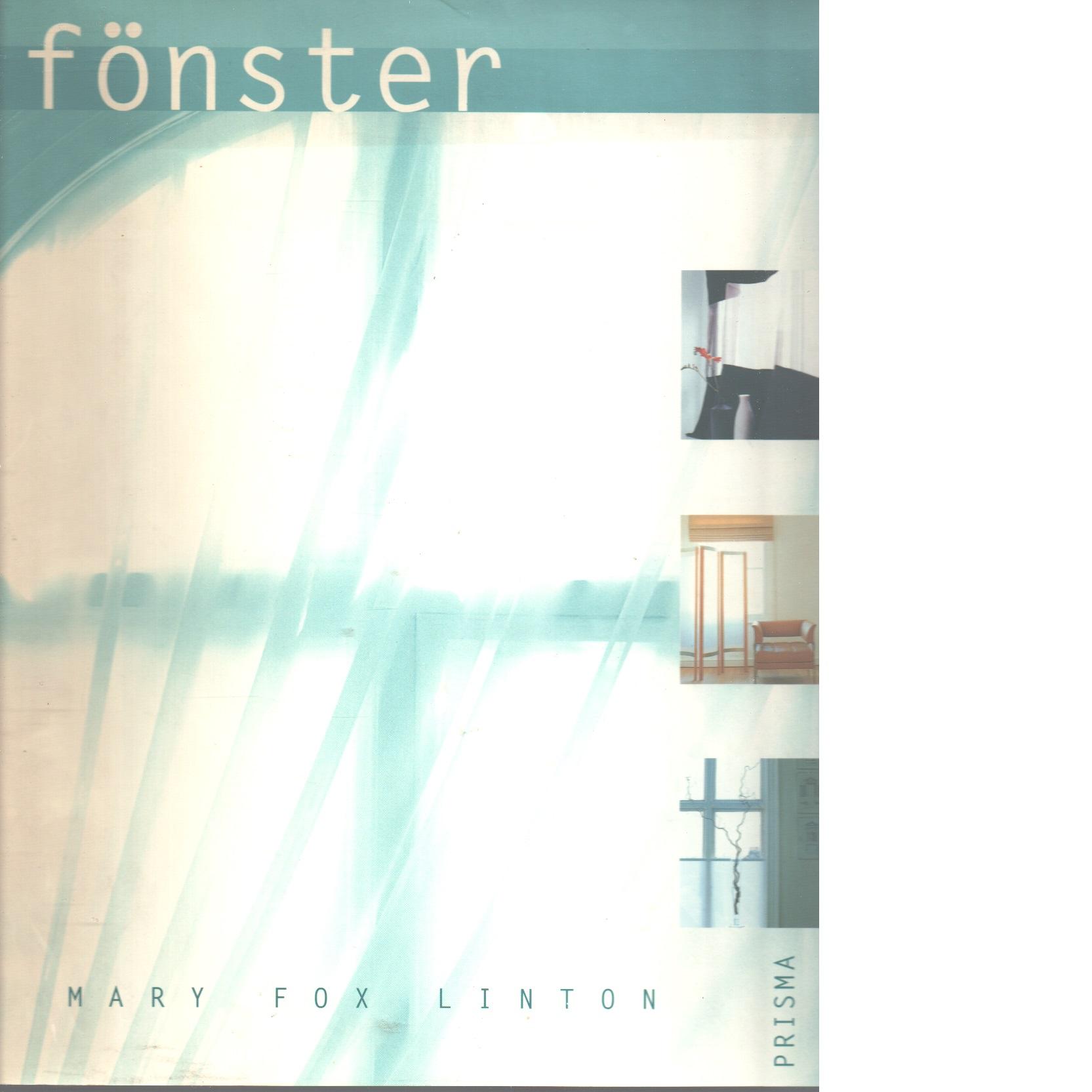 Fönster : hissgardiner, gardiner, skärmar, luckor - Linton, Mary Fox