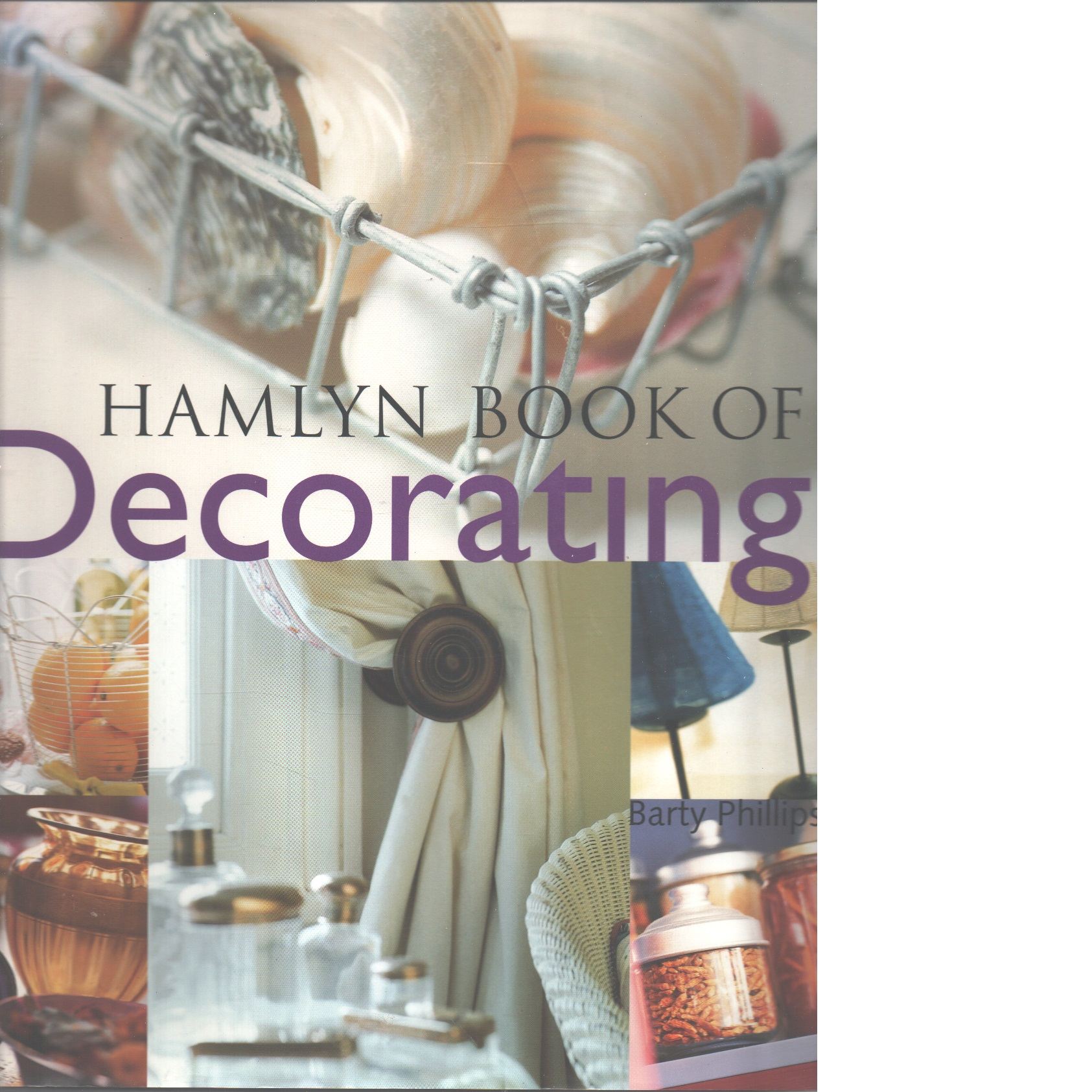 The Hamlyn Book of Decorating - Phillips, Barty