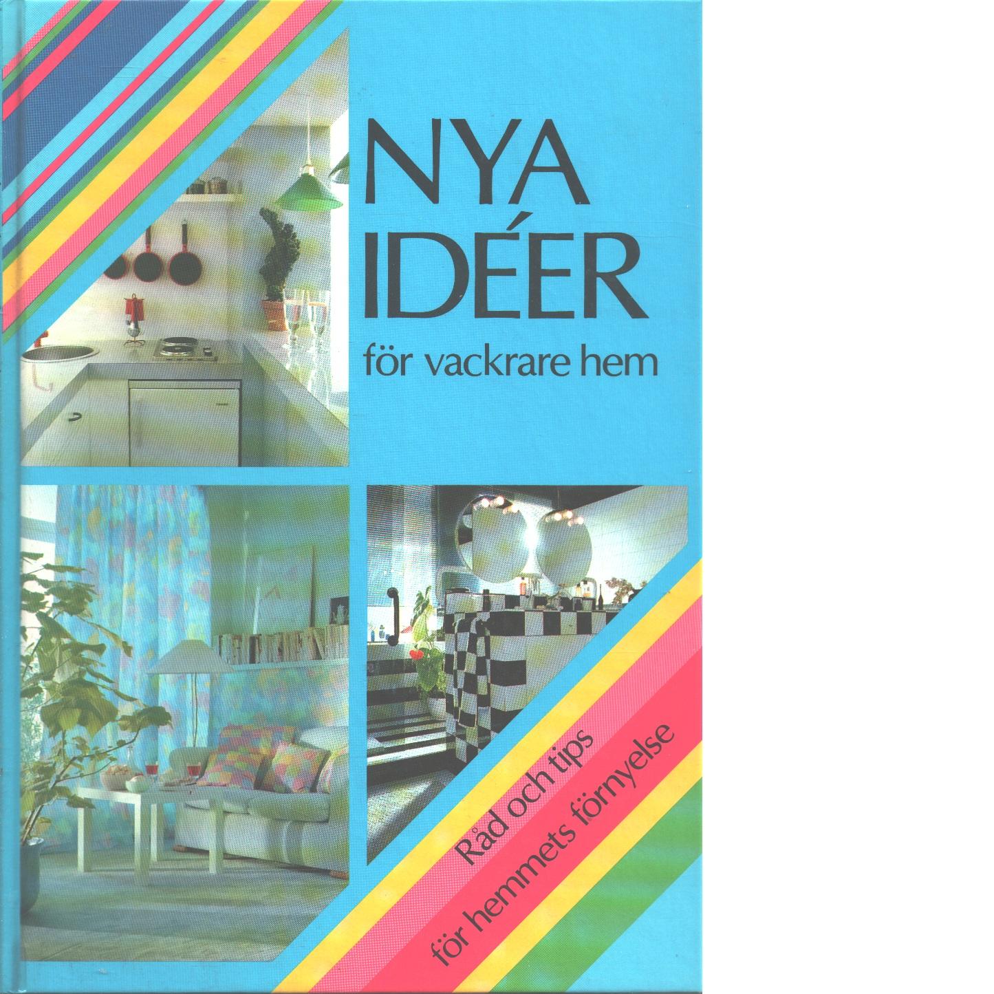 Nya idéer för vackrare hem - Andersson, Gisela