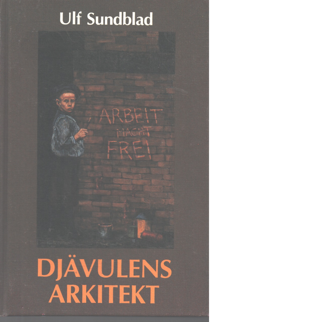 Djävulens arkitekt - Sundblad, Ulf