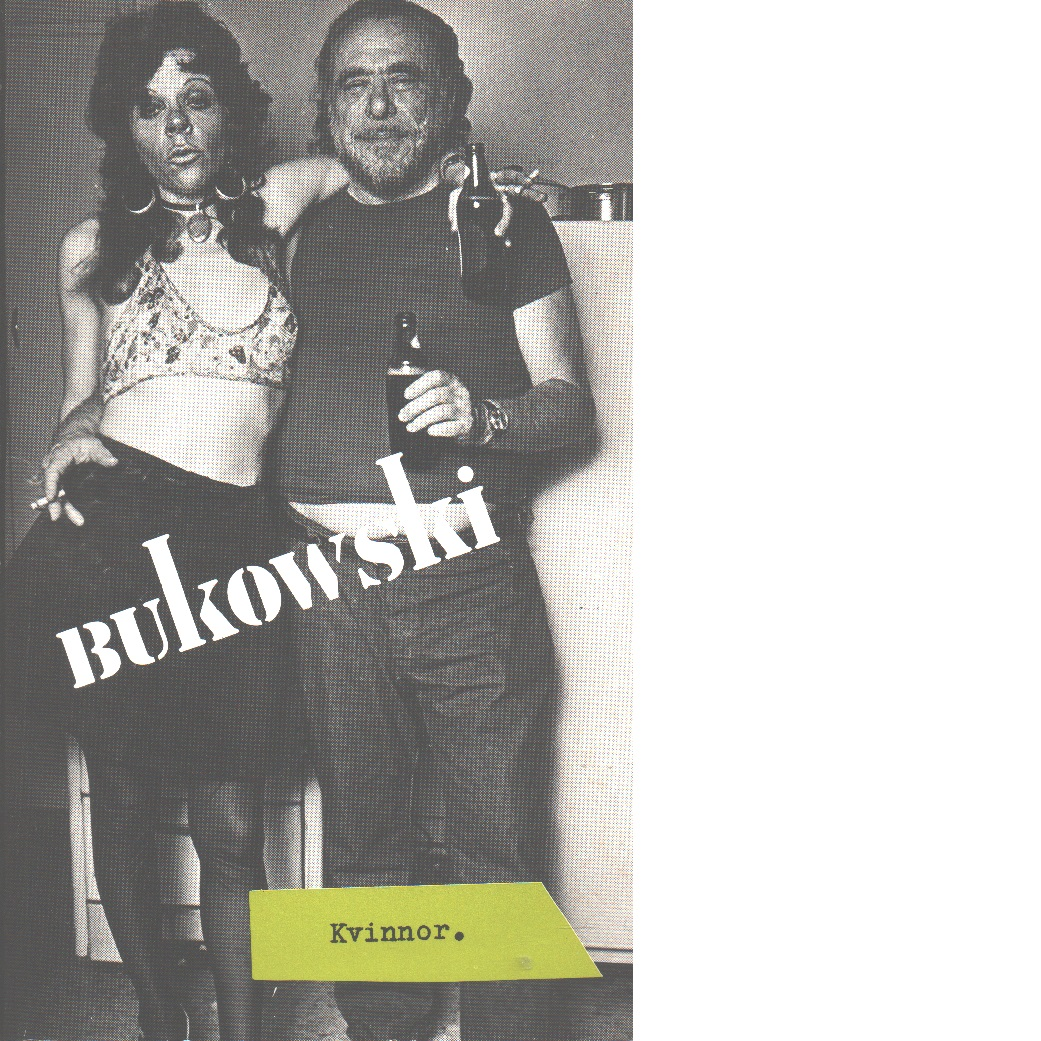 Kvinnor - Bukowski, Charles