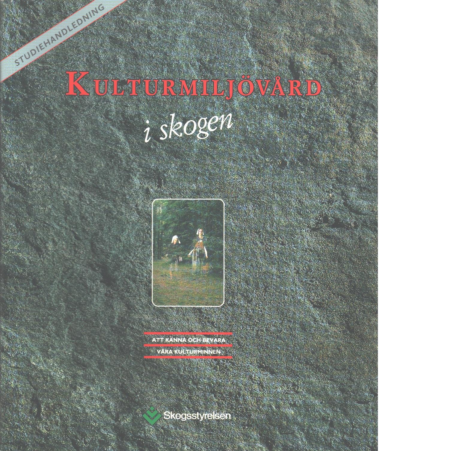 Kulturmiljövård i skogen - Red.