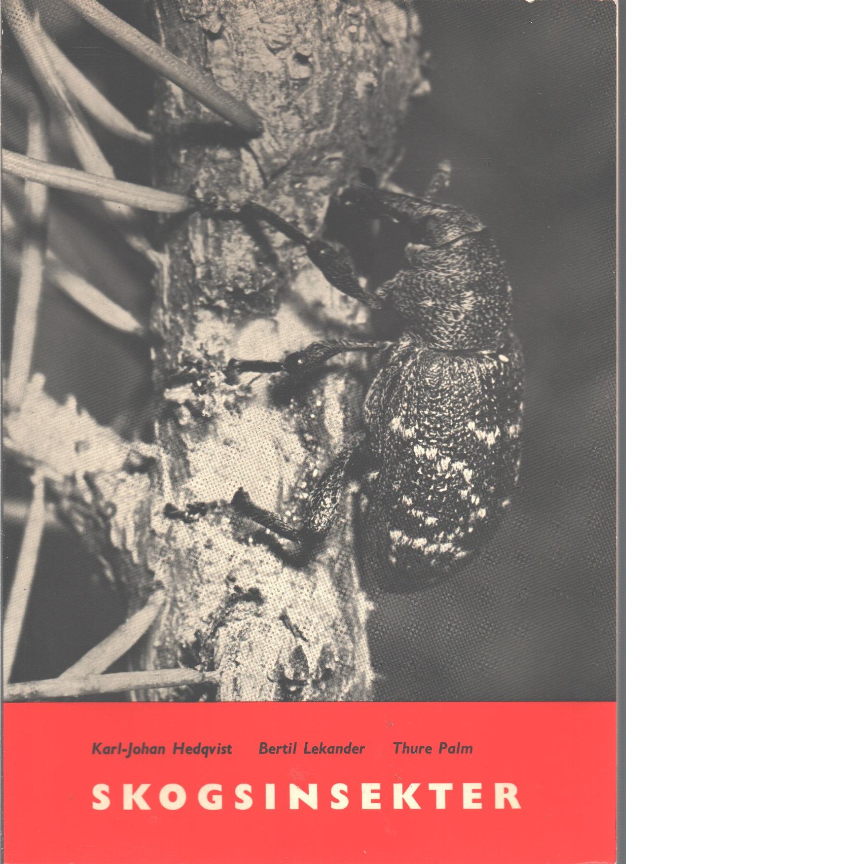 Skogsinsekter - Hedqvist, Karl-johan Och Lekander, Bertil Samt Palm, Thure