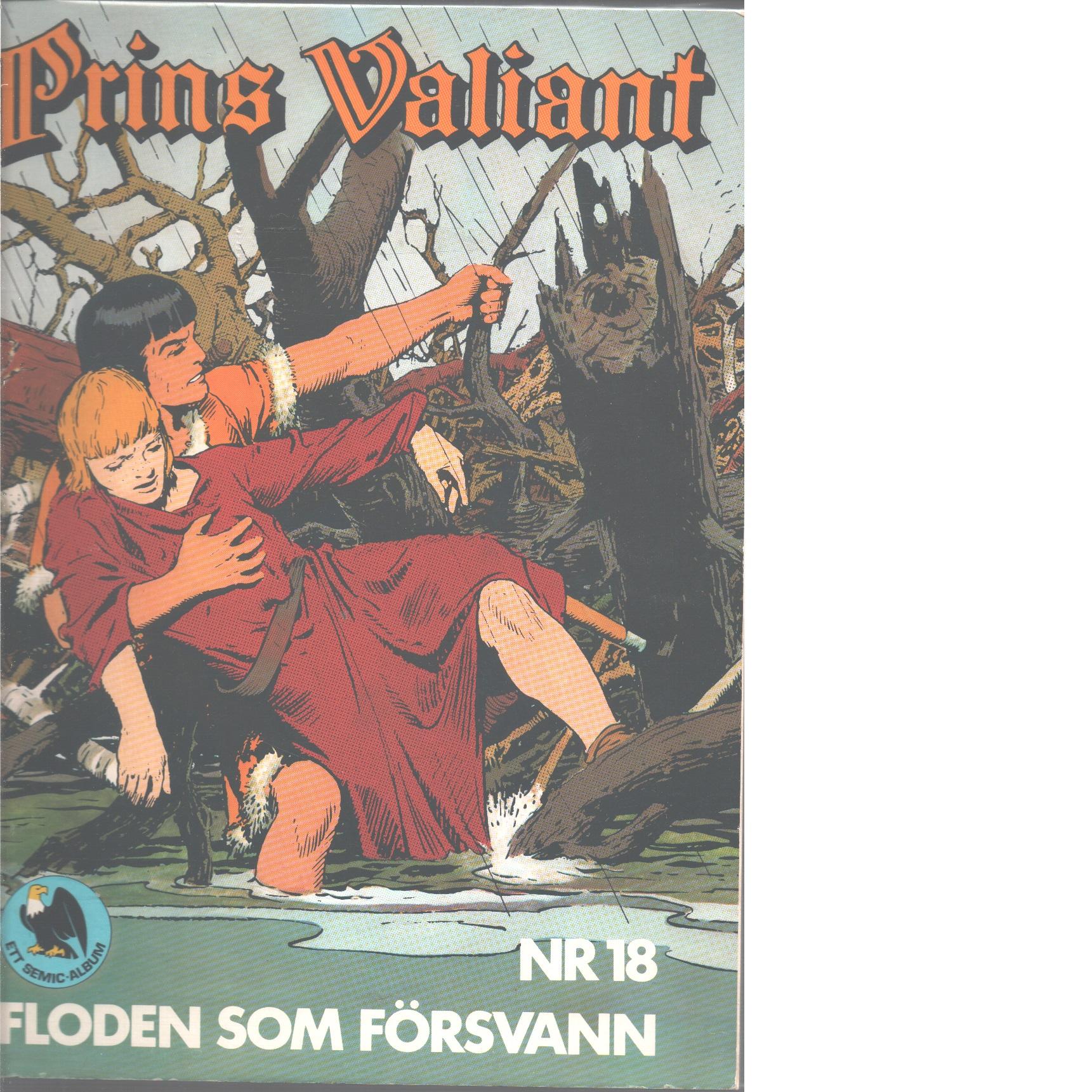 Floden som försvann  Prins Valiant ; 18 - Foster, Harold