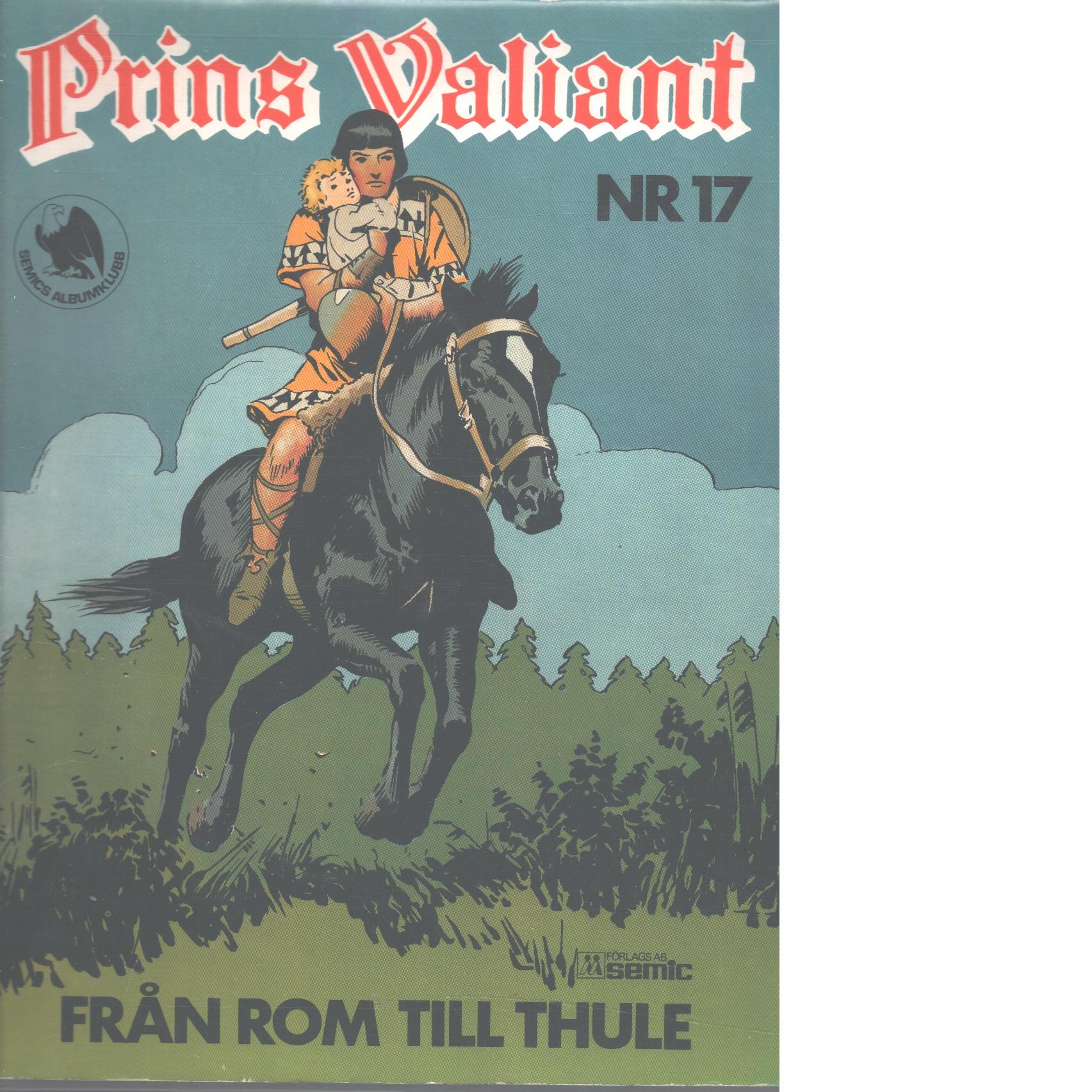 Från Rom till Thule  Prins Valiant ; 17 - Foster, Harold,