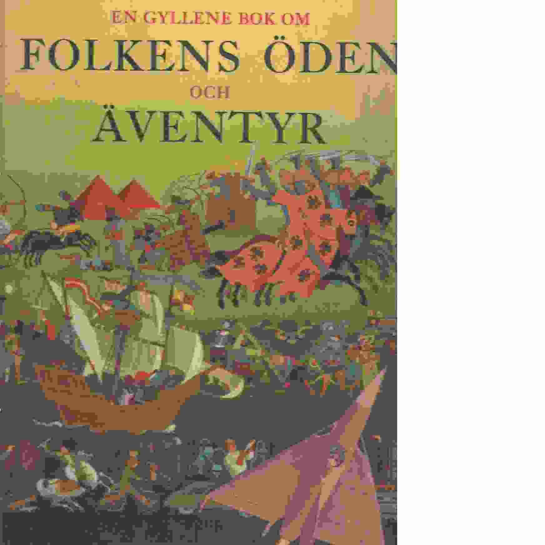En gyllene bok om folkens öden och äventyr. - Red.
