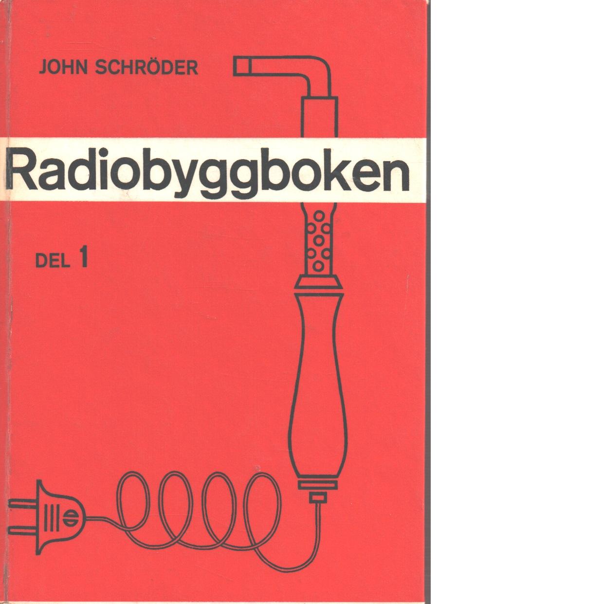 Radiobyggboken. D. 1 - Schröder, John
