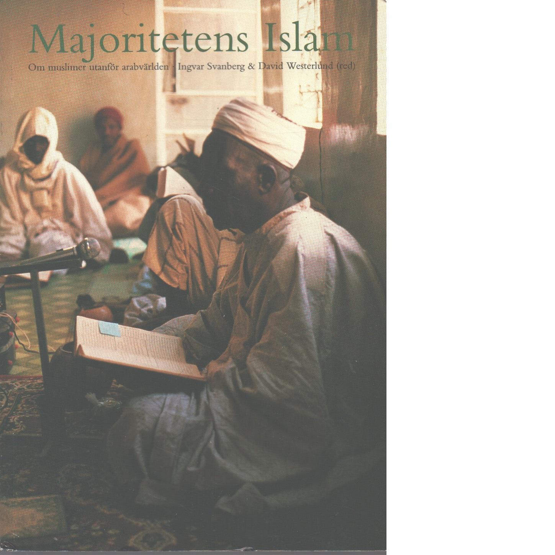 Majoritetens islam : om muslimer utanför arabvärlden - Red.