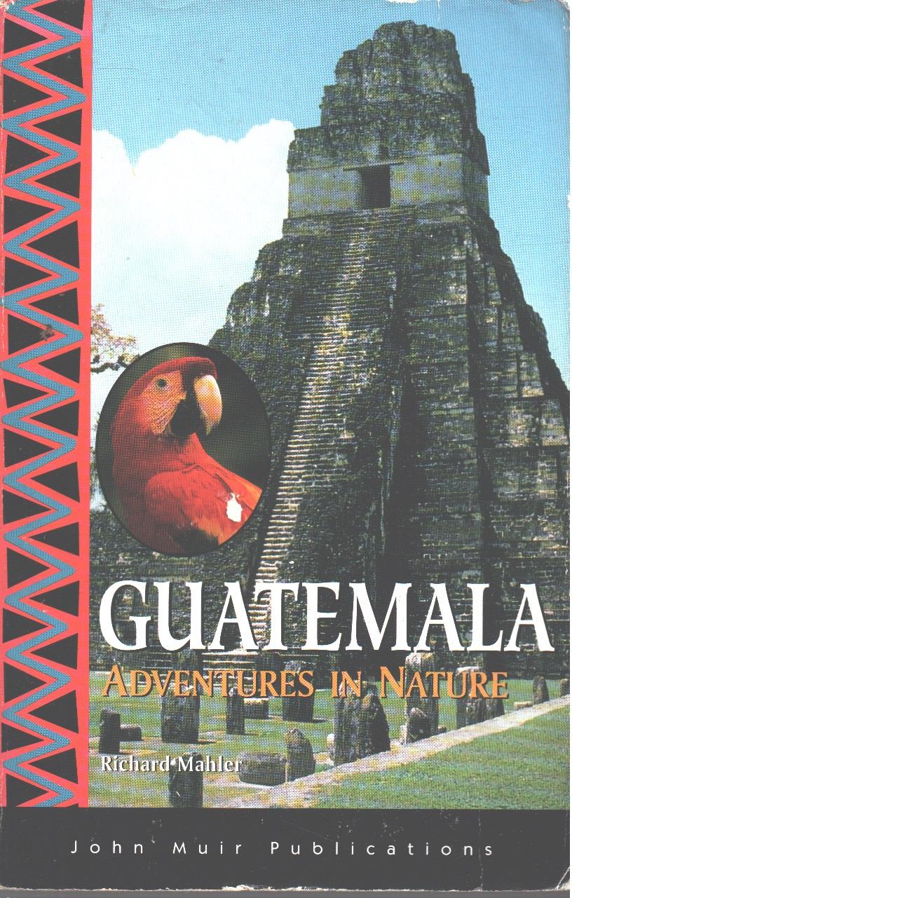 Guatemala - Mahler, Richard