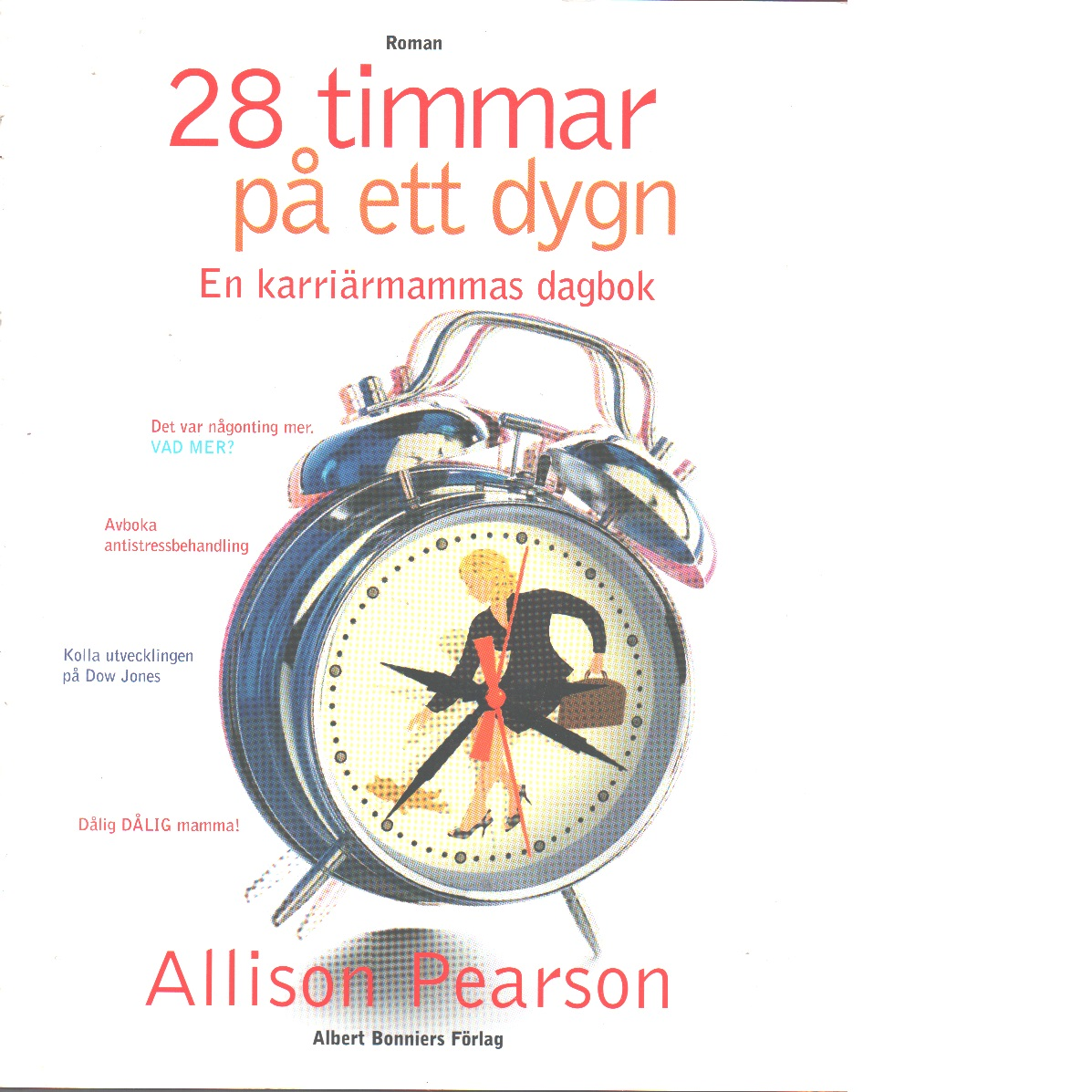 28 timmar på ett dygn : en karriärmammas dagbok - Pearson, Allison