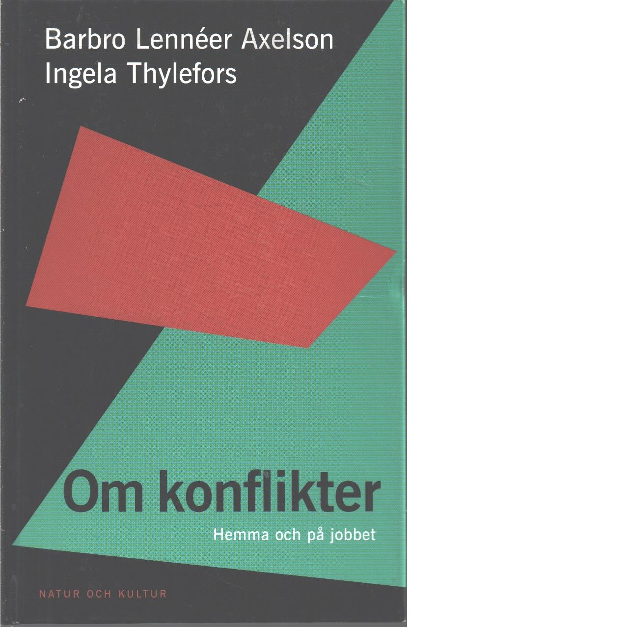 Om konflikter : hemma och på jobbet - Lennéer-Axelson, Barbro och Thylefors, Ingela