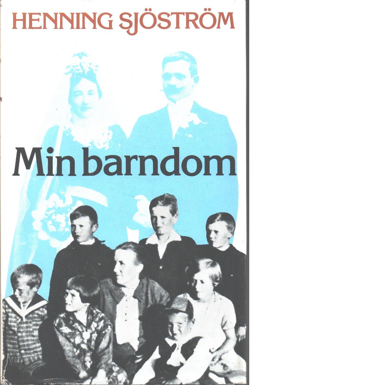 Min barndom - Sjöström, Henning