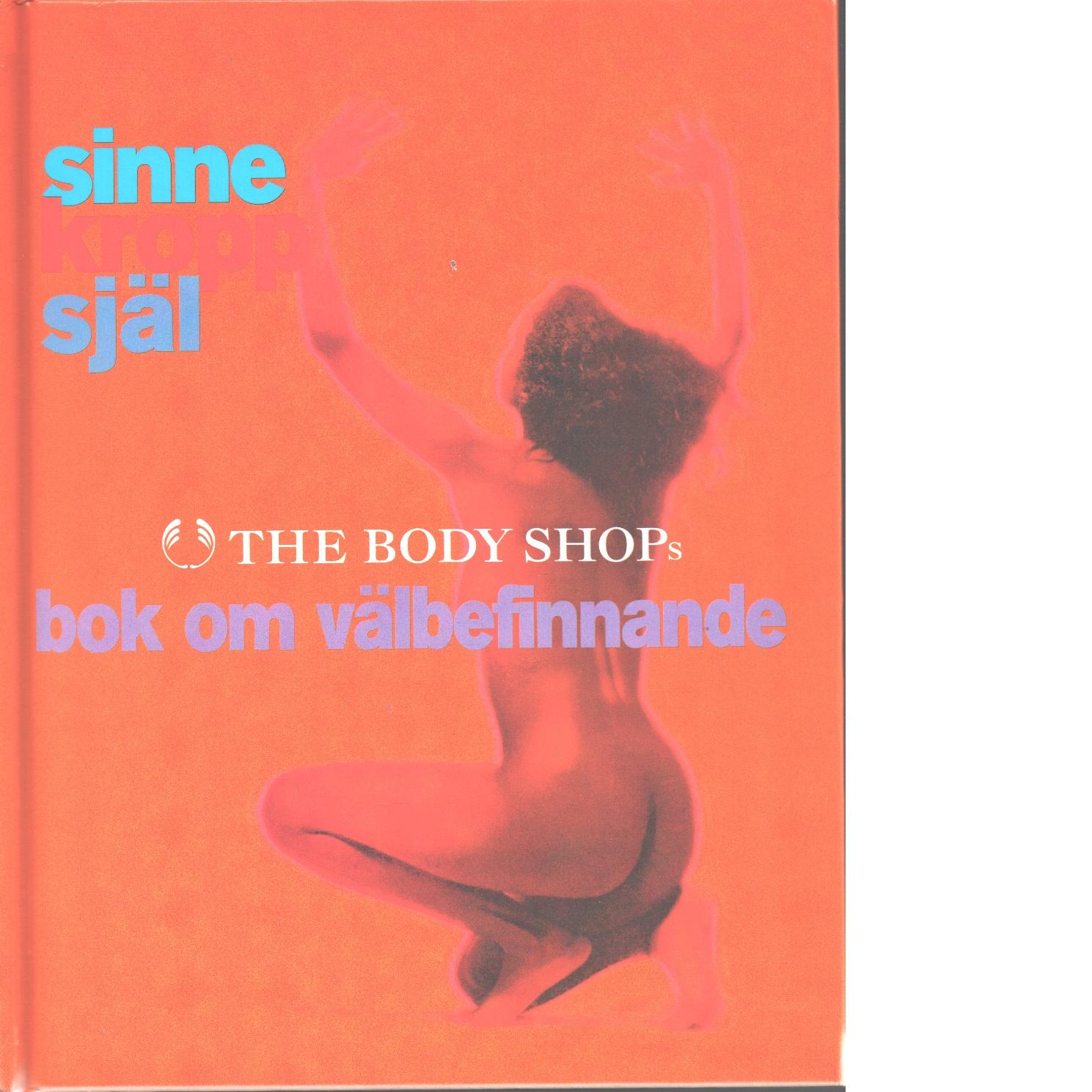 The Body Shops bok om välbefinnande : sinne, kropp, själ - Red.
