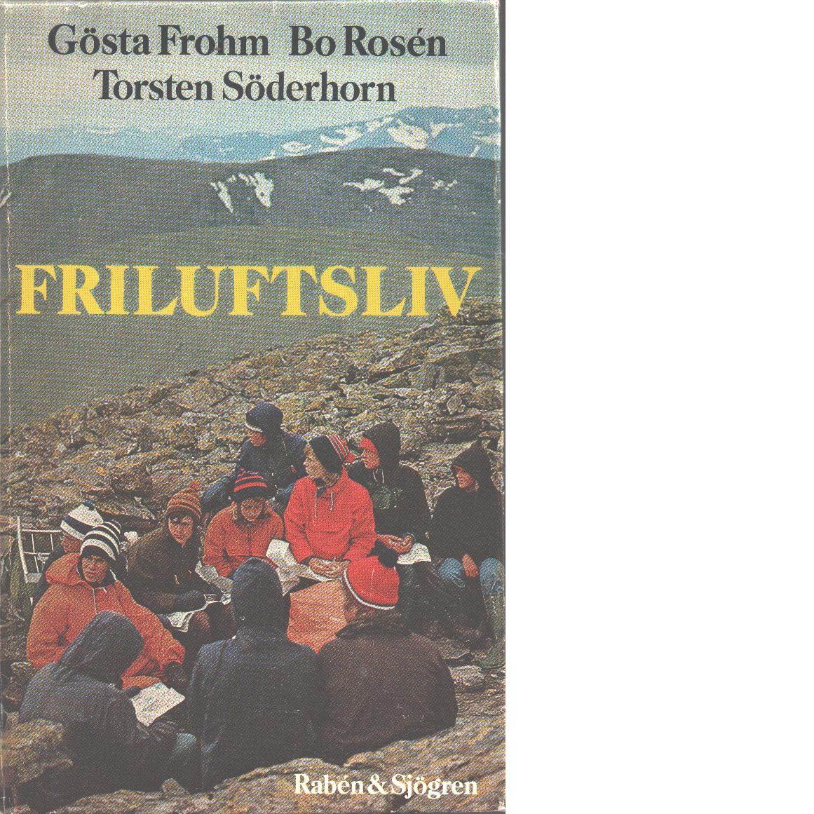 Friluftsliv : handbok för friluftsledare - Frohm, Gösta och Rosén, Bo samt Söderhorn, Torsten