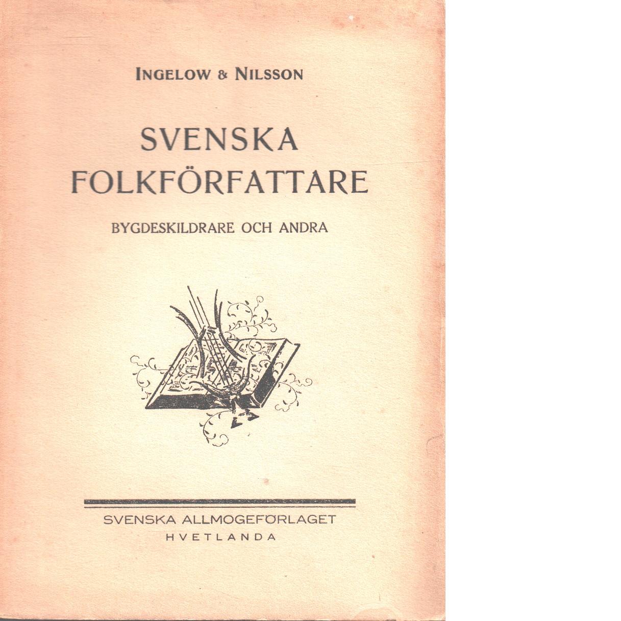Svenska folkförfattare : bygdediktare, hembygds- och folklivsskildrare. 1, [A-L] - Ingelow, Jules Och Nilsson, Iwar