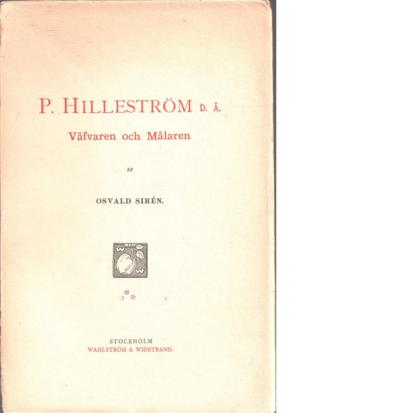 Pehr Hilleström D. Ä. : väfvaren och målaren, hans lif och hans värk - Sirén, Osvald  och Hilleström, Pehr