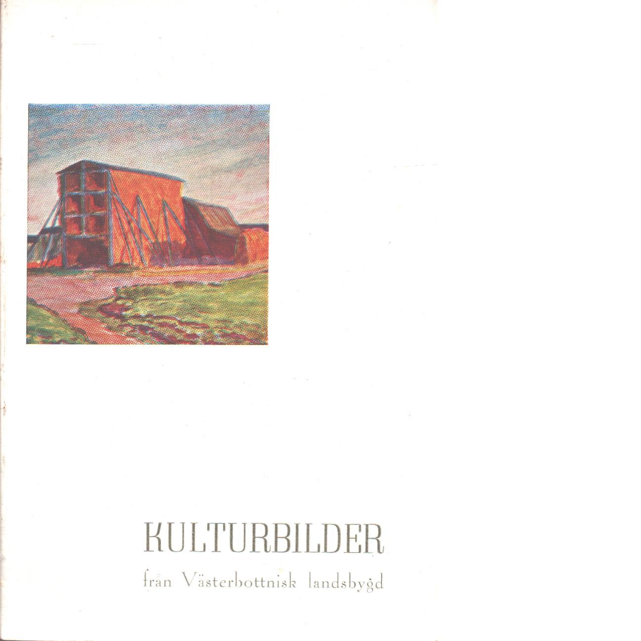 Kulturbilder från västerbottnisk landsbygd - Westerlund, Ernst Och Westin, Gunnar