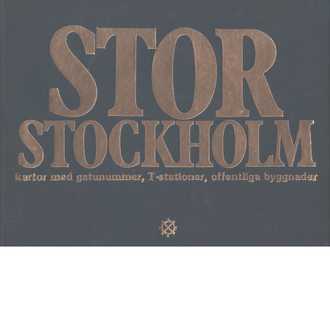 Storstockholm : kartor med gatunummer, T-stationer, offentliga byggnader - Generalstab:s lit. anst.