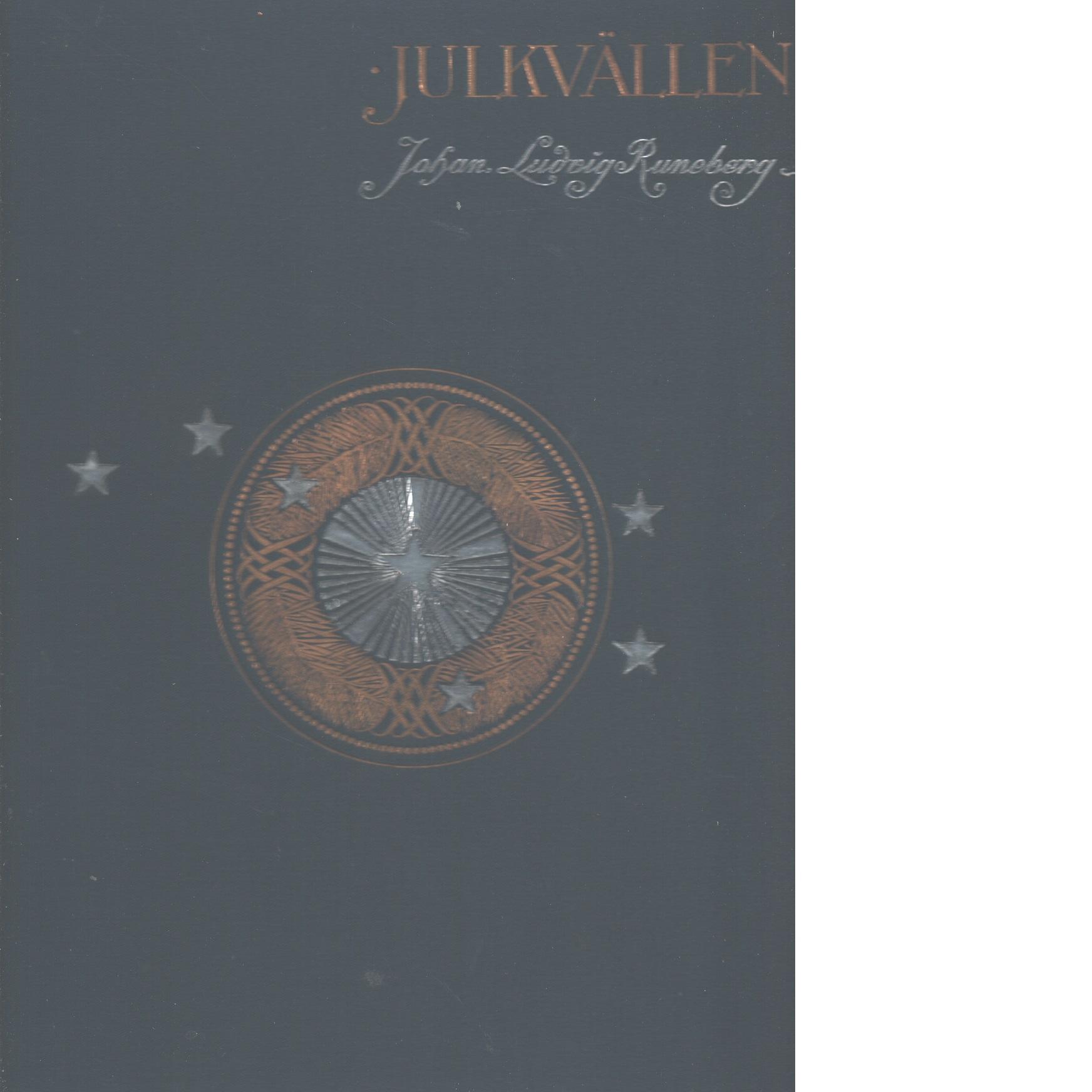 Julkvällen : en dikt i tre sånger - Runeberg, Johan Ludvig
