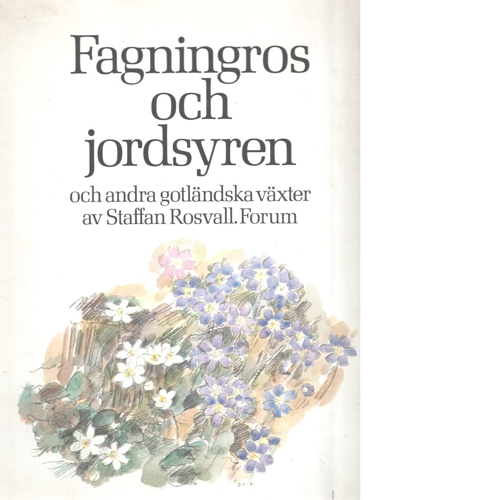 Fagningros och jordsyren och andra gotländska växter - Rosvall, Staffan