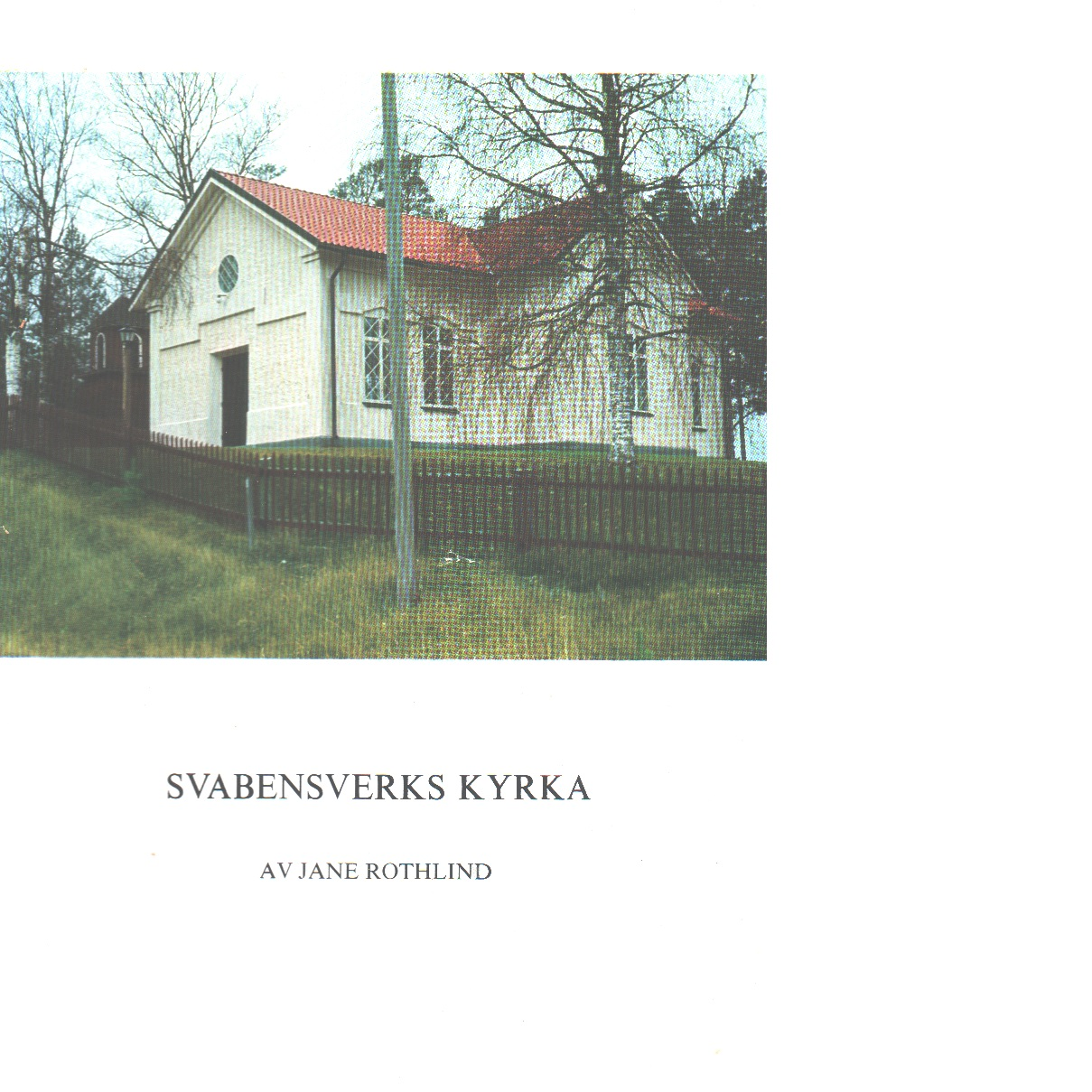 Svabensverks kyrka - Rothlind, Jane,