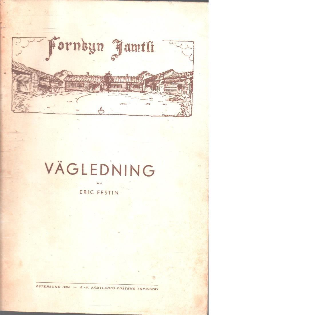 Fornbyn jamtli : heimbygdas friluftsmuseum vid Östersund : vägledning - Festin, Eric,