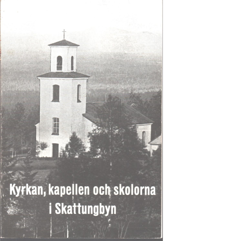 Kyrkan, kapellen och skolorna i Skattungbyn - Red.