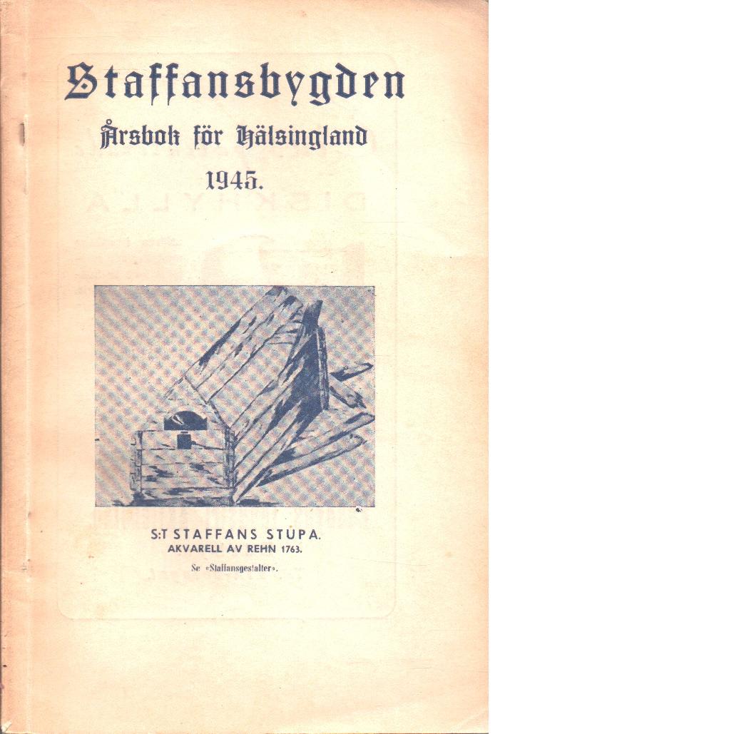 Staffansbygden : årsbok för hälsingland 1945 - Red.