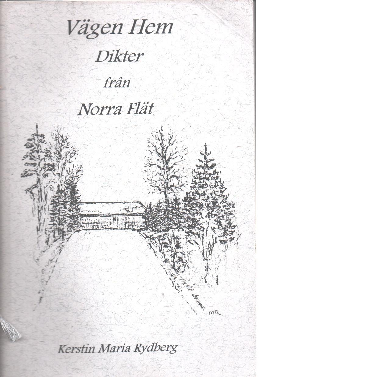 Vägen hem  : Dikter från Norra Flät - Rydberg, Kerstin Maria