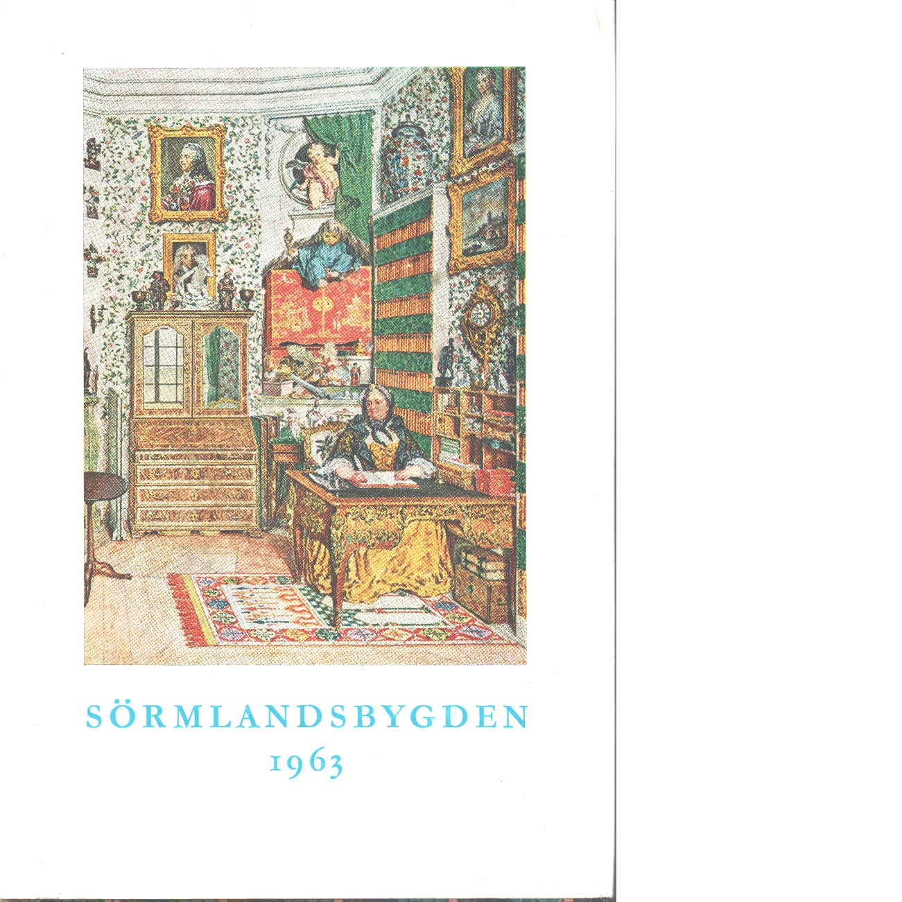 Sörmlandsbygden 1963 - Södermanlands hembygdsförbund