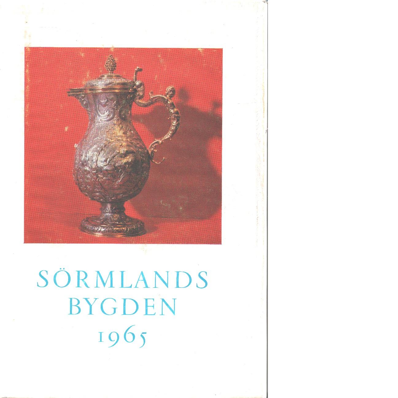Sörmlandsbygden 1965 - Södermanlands hembygdsförbund