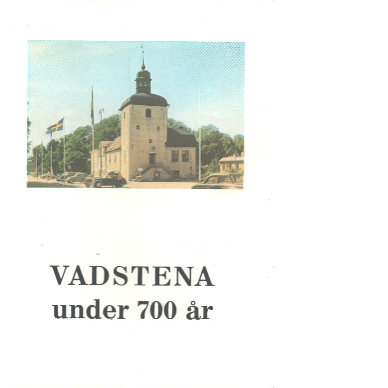 Vadstena under 700 år : en minnesbok - Sträng, Gunnar