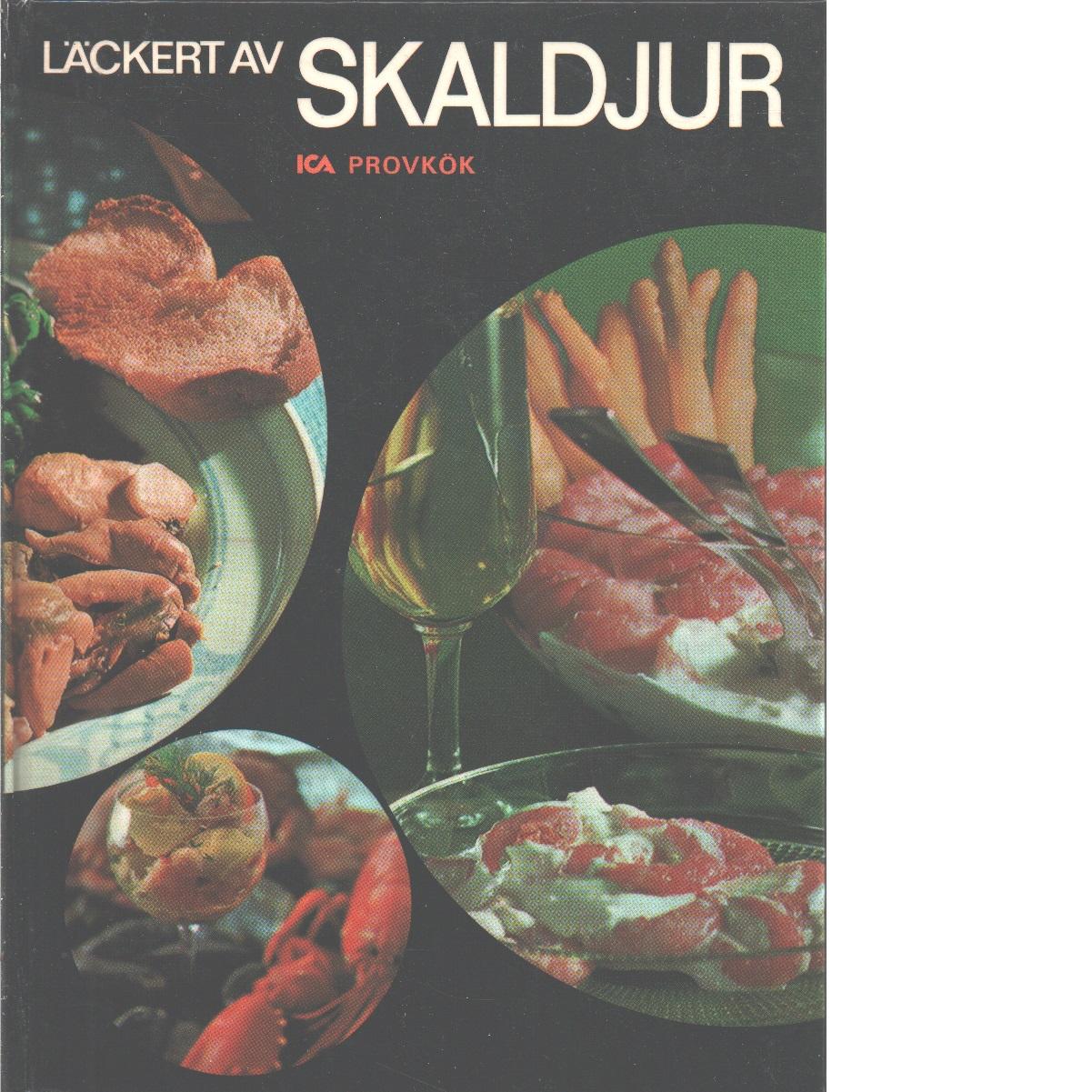 Läckert av skaldjur : räkor, kräftor, krabba, hummer, musslor, ostron, sniglar - Red.