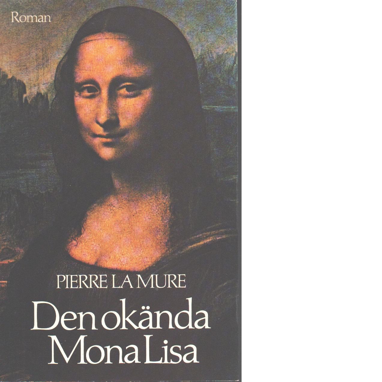Den okända Mona Lisa - La Mure, Pierre