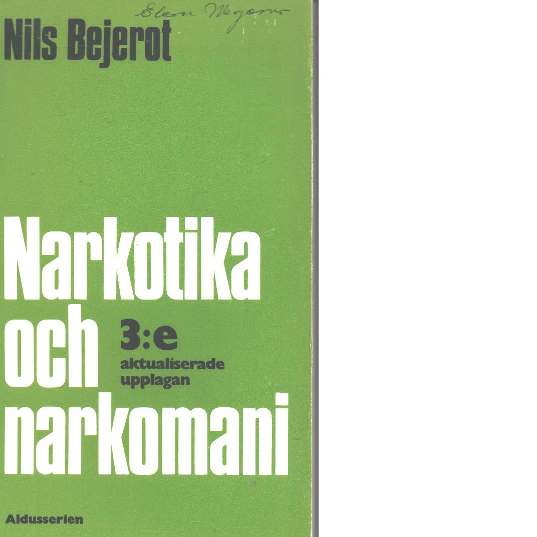 Narkotika och narkomani - Bejerot, Nils